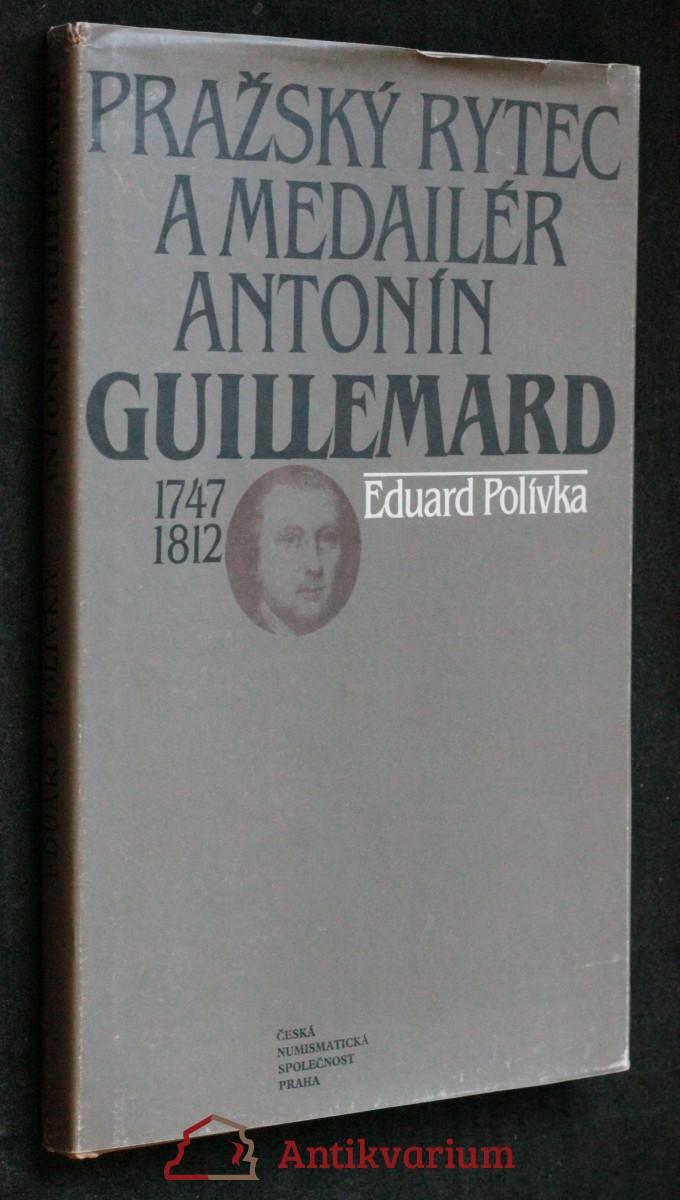 antikvární kniha Pražský rytec a medailér Antonín Guillemard : 1747-1812, 1988