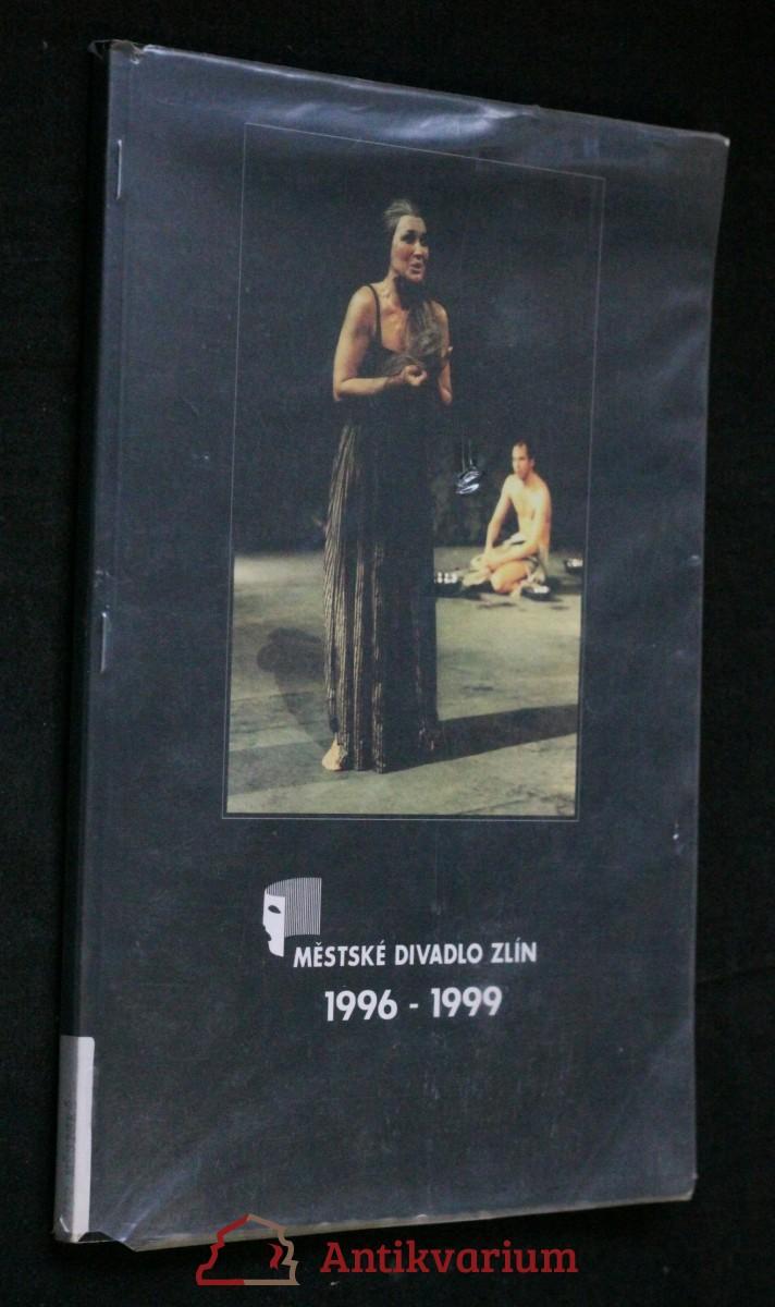 antikvární kniha Městské divadlo Zlín 1996-1999, neuveden