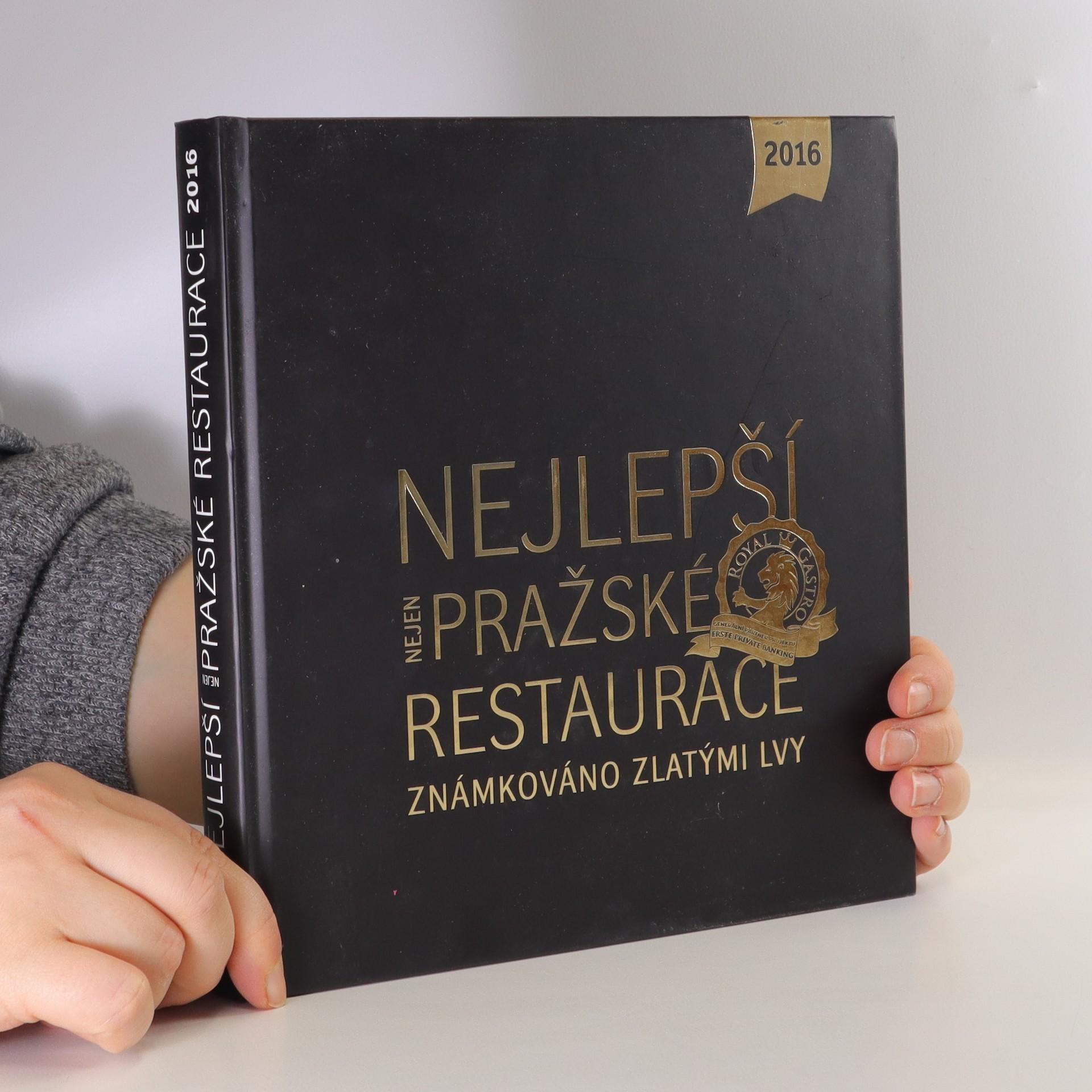 antikvární kniha Nejlepší nejen pražské restaurace : známkováno Zlatými lvy : 2016, 2015