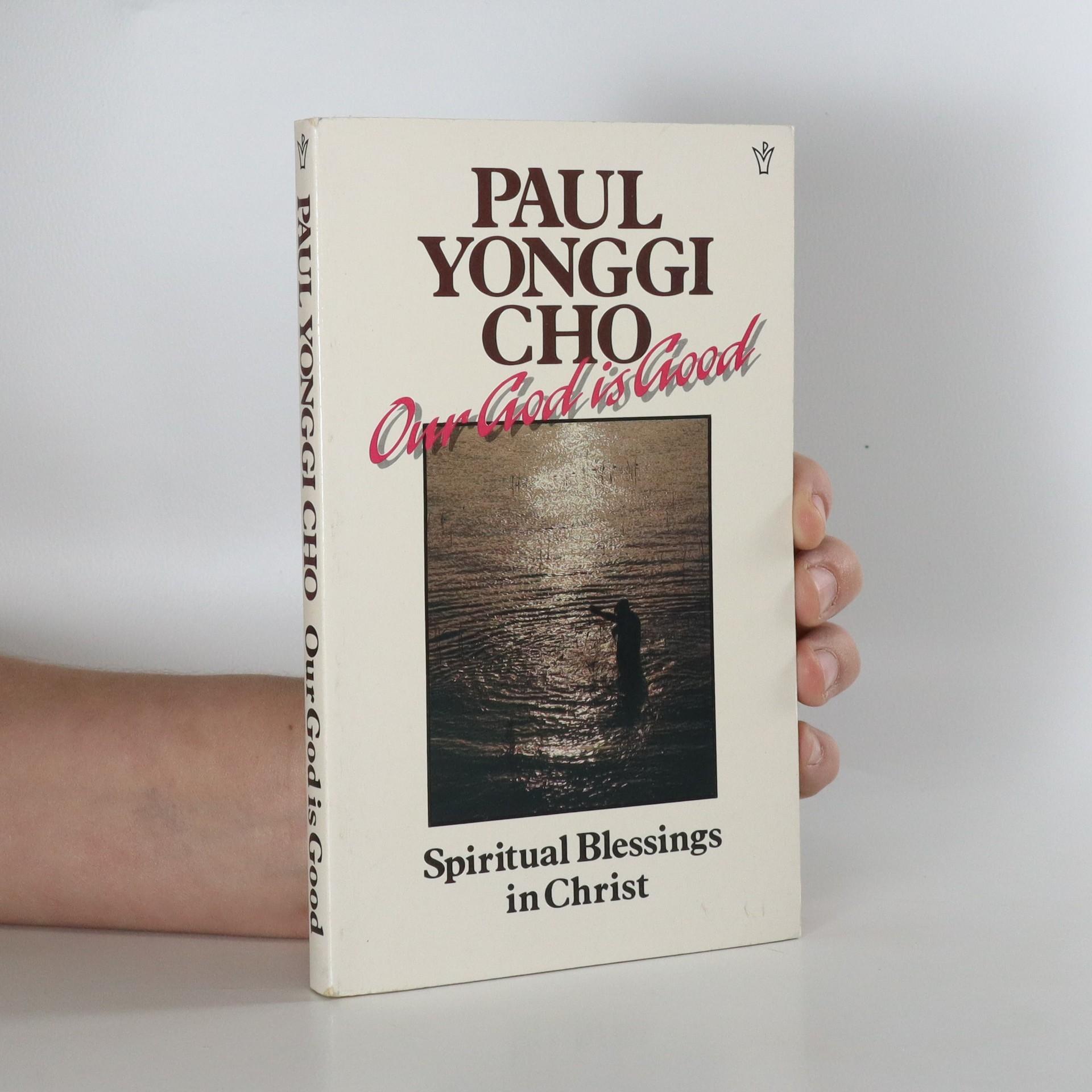 antikvární kniha Our God is good. Spiritual blessings in Christ, neuveden
