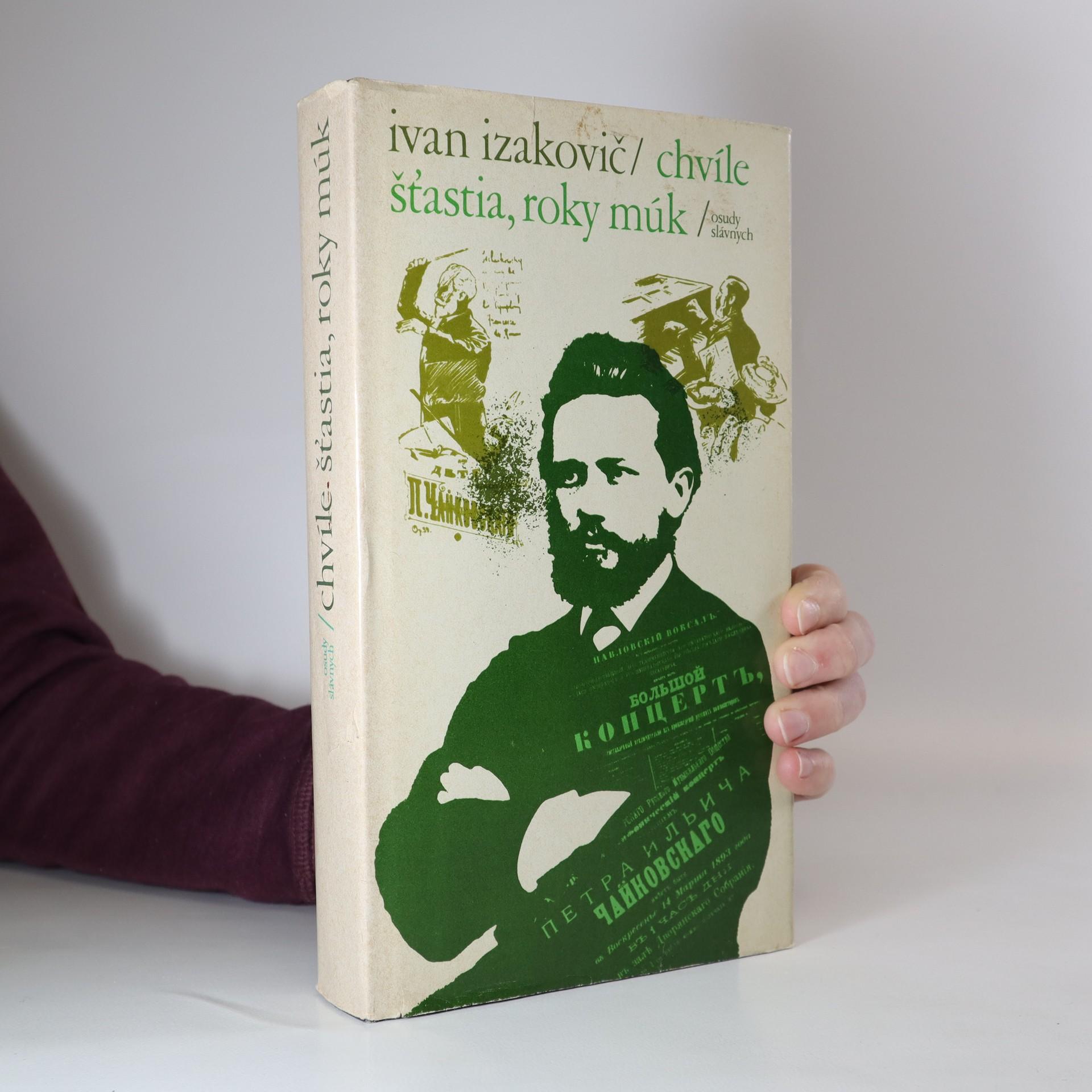 antikvární kniha Chvíle šťastia, roky múk Chvíle šťastia, roky múk : o Čajkovskom, 1983