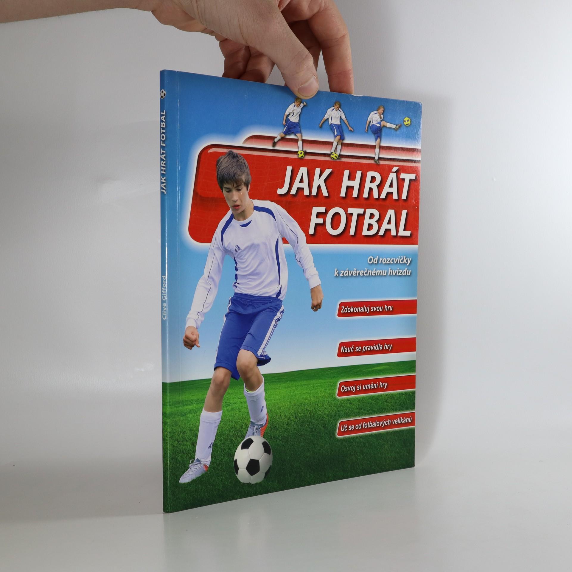 antikvární kniha Jak hrát fotbal : od rozcvičky k závěrečnému hvizdu, 2012