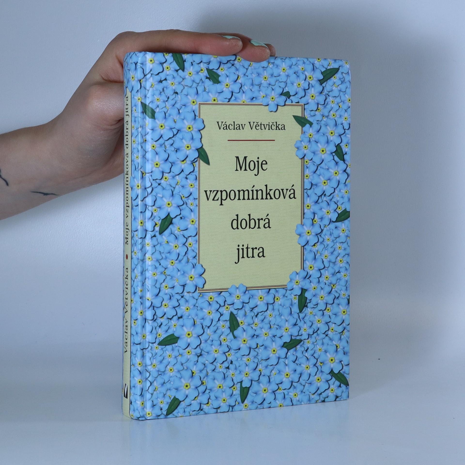 antikvární kniha Moje vzpomínková dobrá jitra (se záložkou), 2004