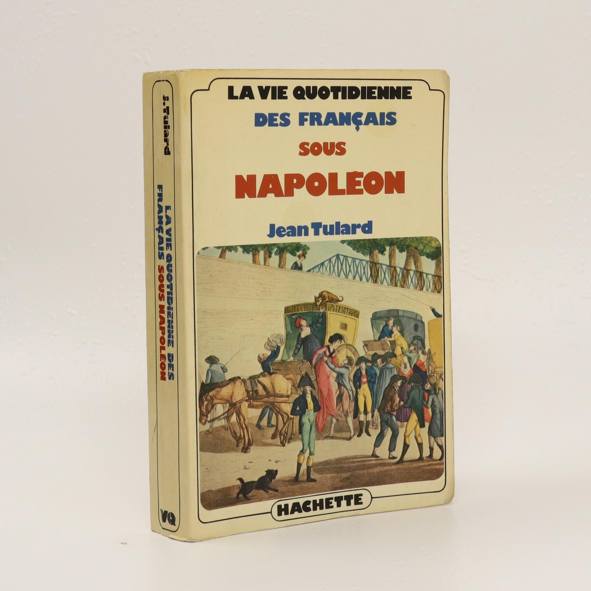 antikvární kniha La Vie quotidienne des Français sous Napoléon, neuveden
