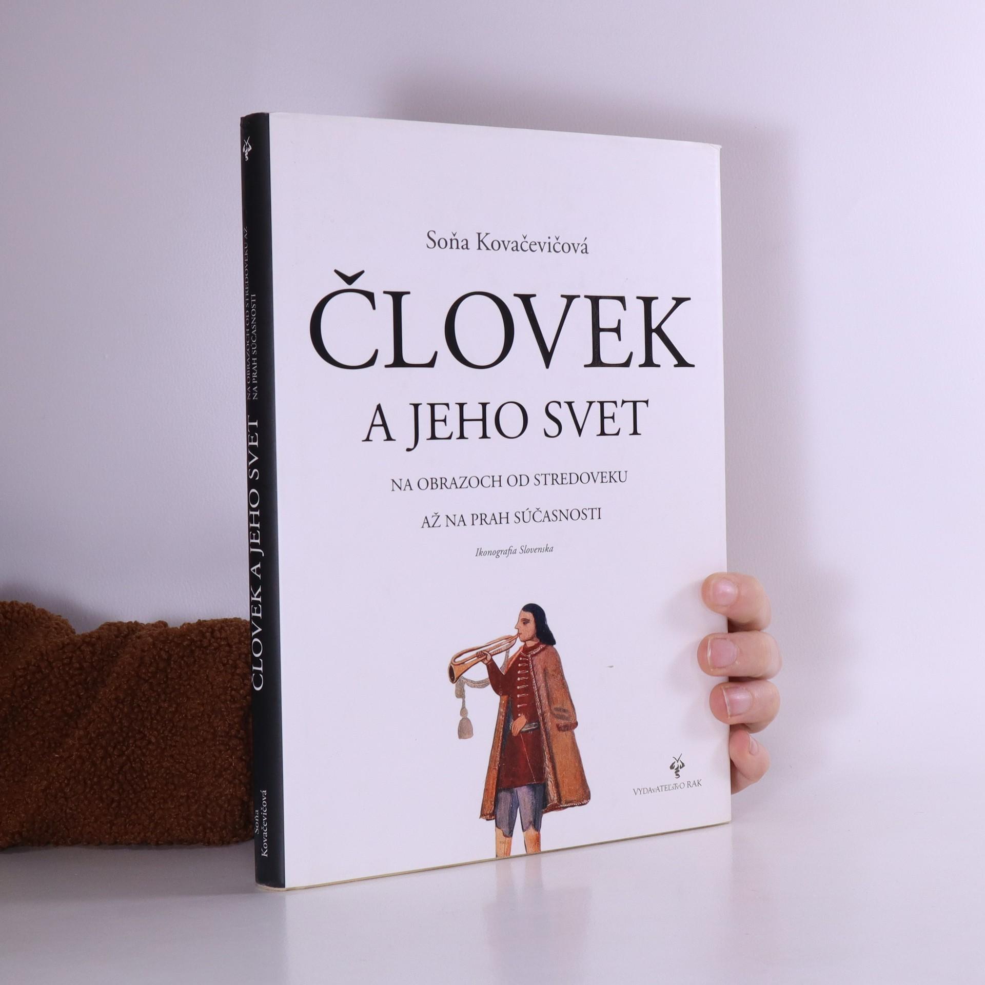 antikvární kniha Človek a jeho svet : na obrazoch od stredoveku až na prah súčasnosti, 2006