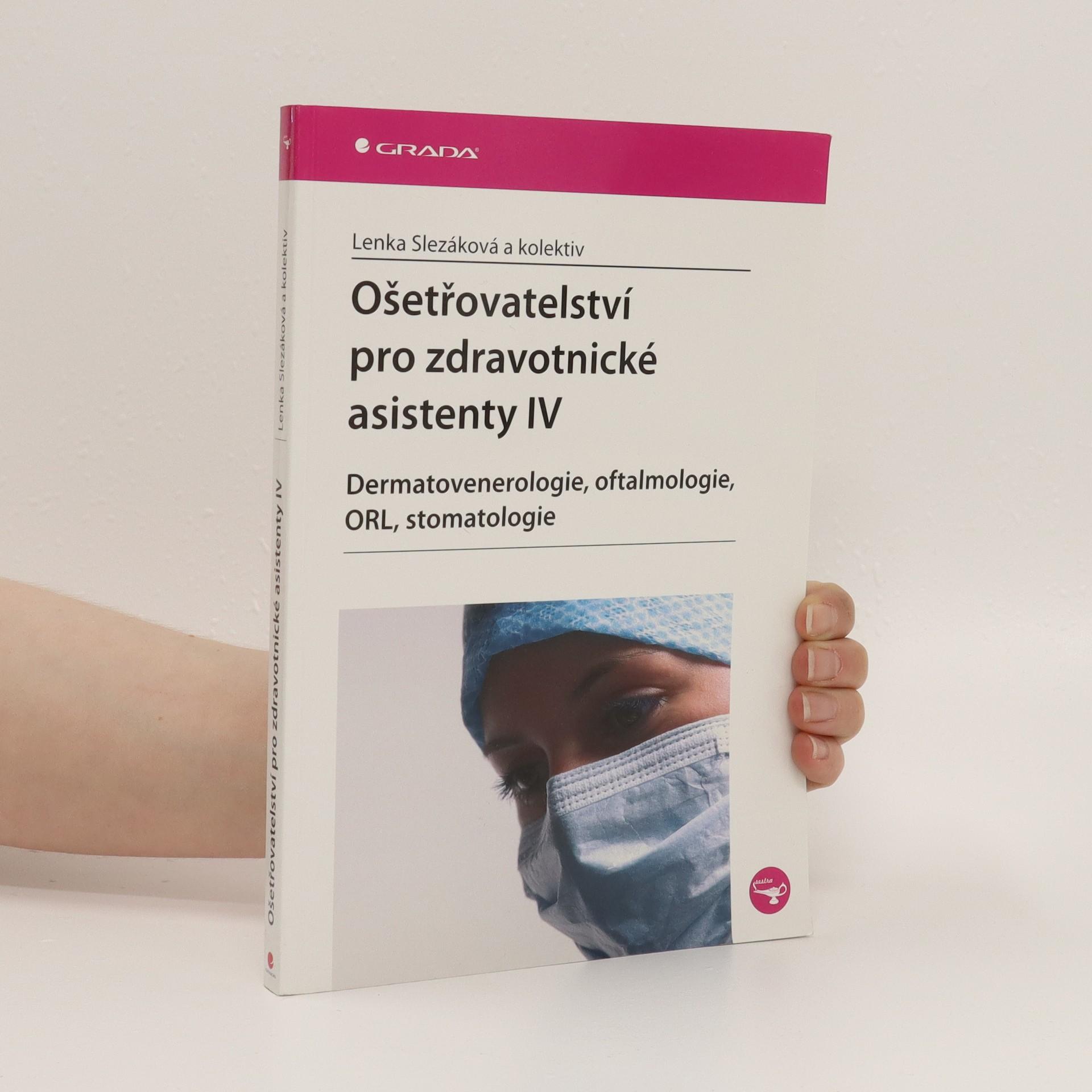 antikvární kniha Ošetřovatelství pro zdravotnické asistenty IV. díl, Dermatovenerologie, oftalmologie, ORL, stomatologie, 2008