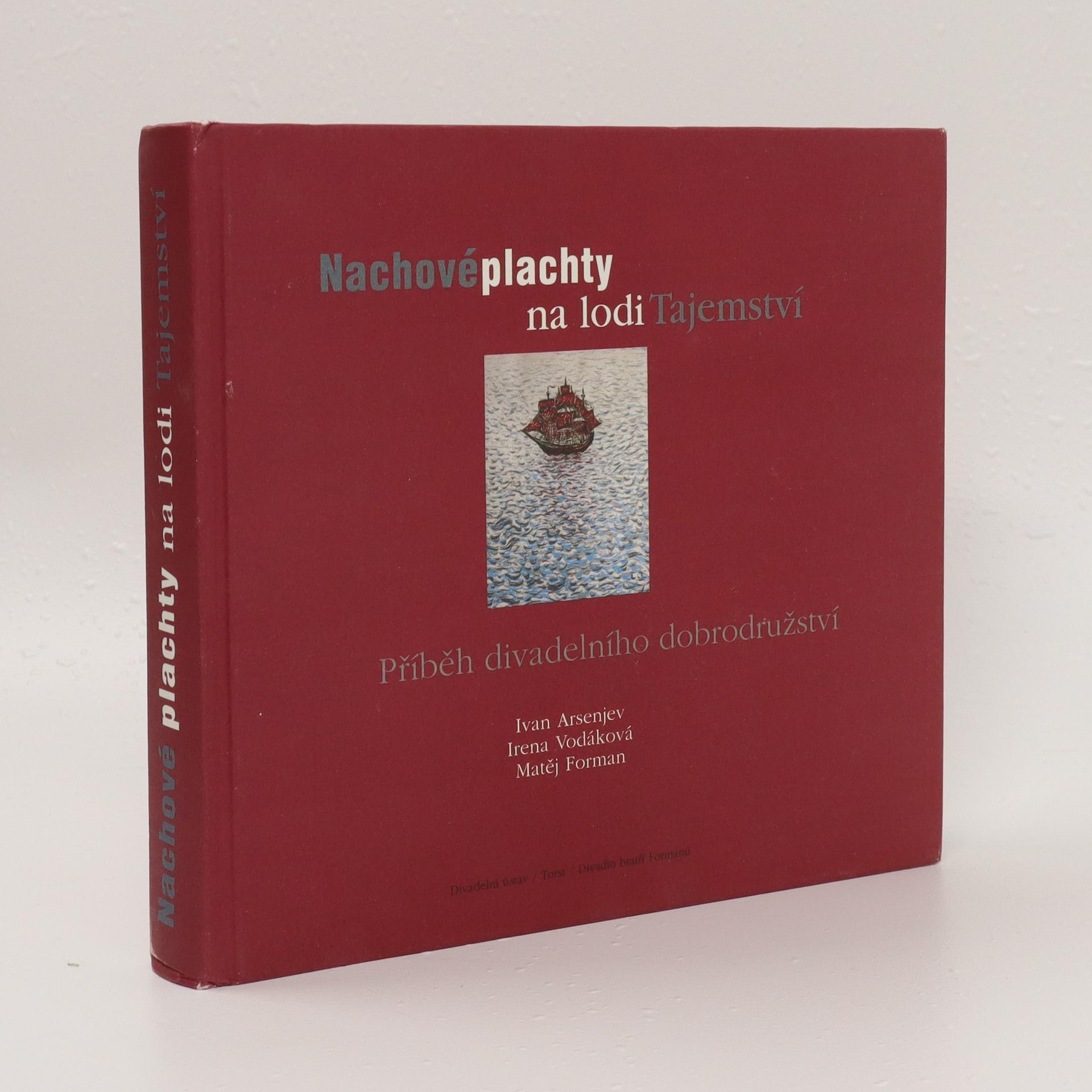 antikvární kniha Nachové plachty na lodi Tajemství : příběh divadelního dobrodružství, 2007