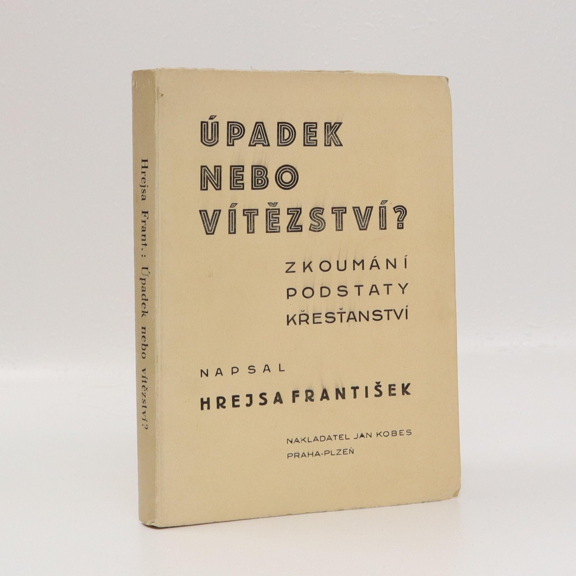 antikvární kniha Úpadek nebo vítězství? : zkoumání podstaty křesťanství, 1932