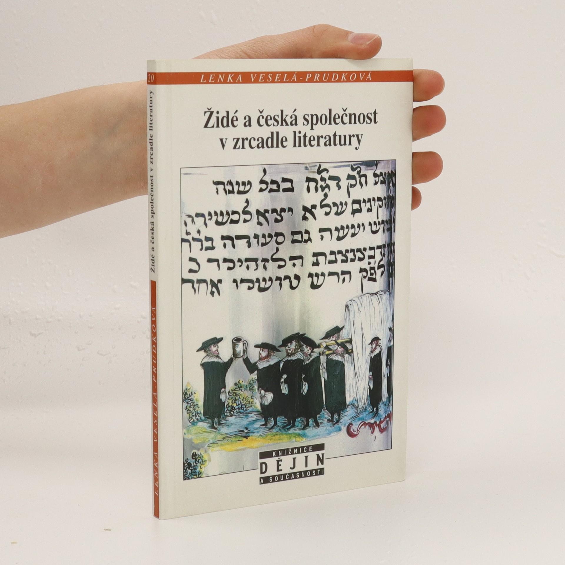 antikvární kniha Židé a česká společnost v zrcadle literatury : od středověku k počátkům emancipace, 2003