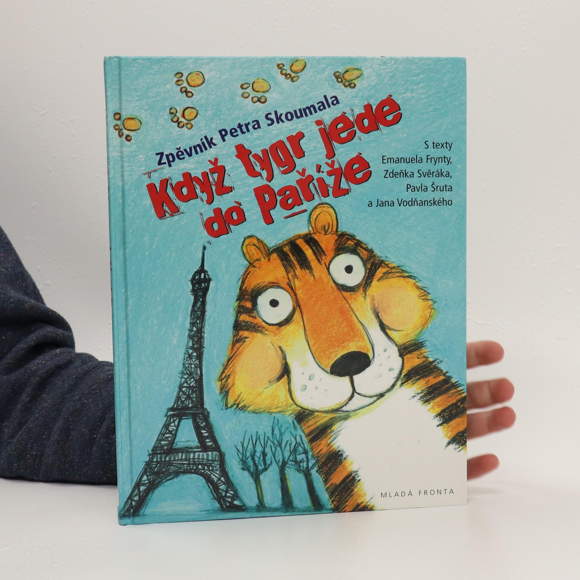 antikvární kniha Když tygr jede do Paříže. Zpěvník Petra Skoumala., 2006