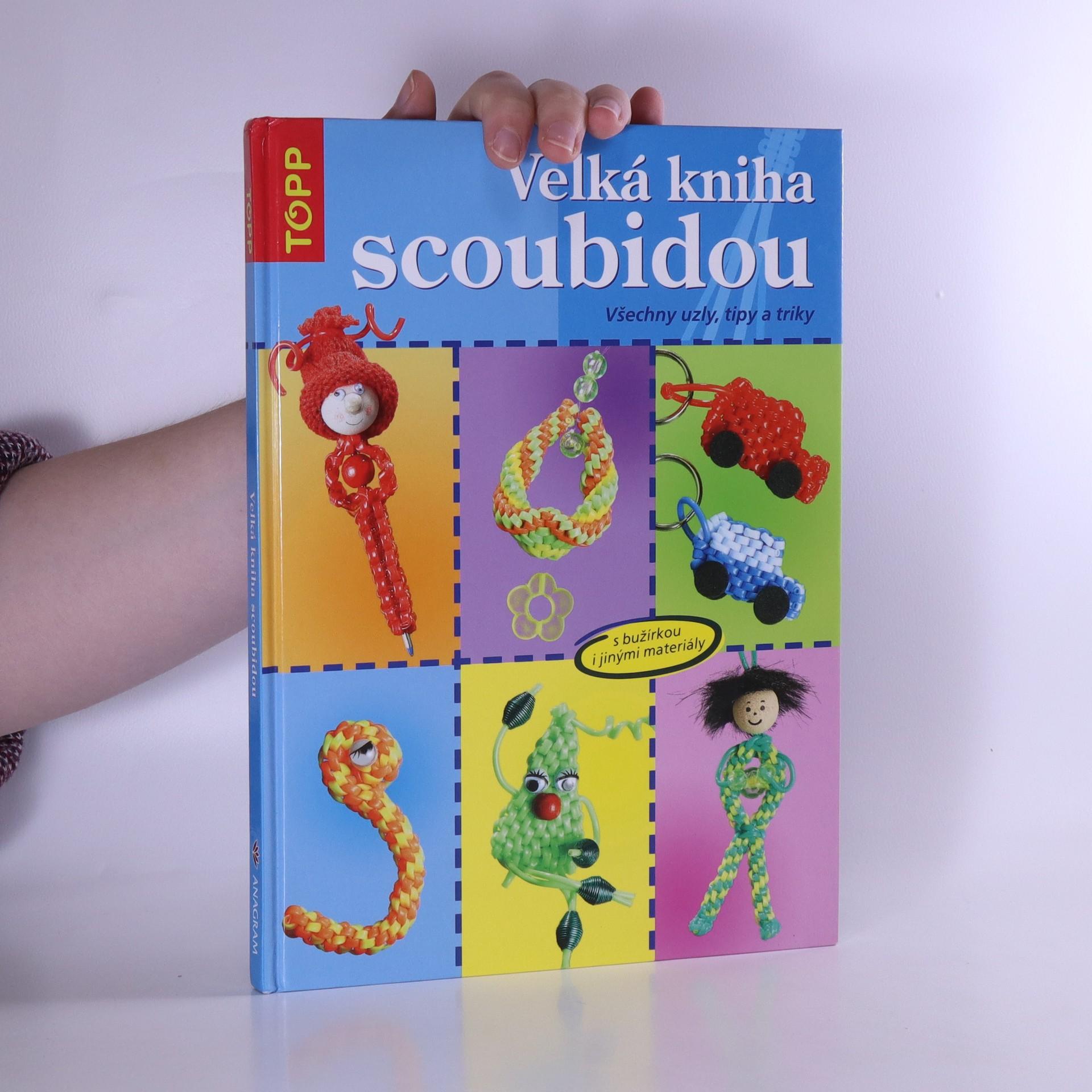 antikvární kniha Velká kniha scoubidou : všechny uzly, tipy a triky, 2005