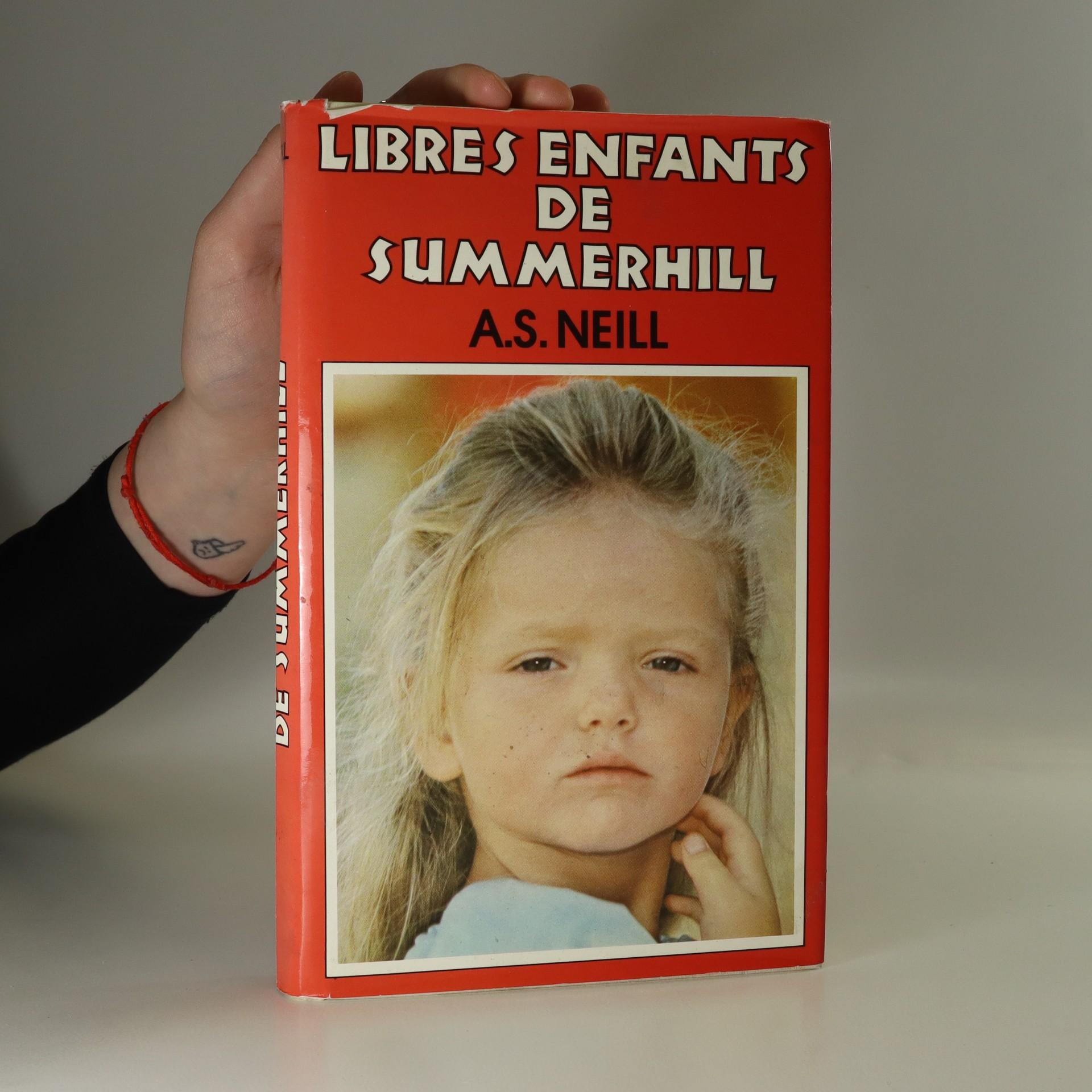 antikvární kniha Libres enfants de Summerhill, neuveden