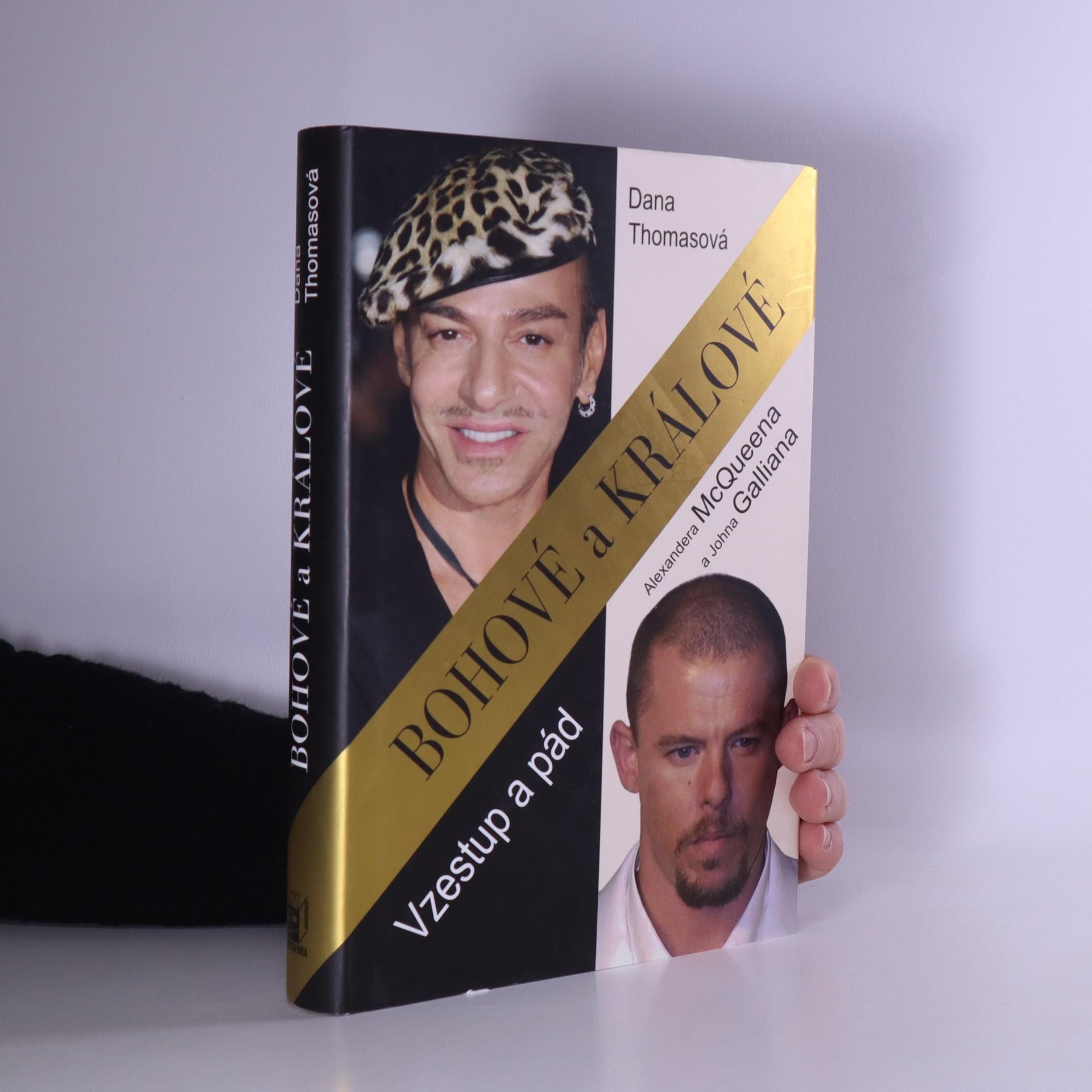 antikvární kniha Bohové a králové : vzestup a pád Alexandera McQueena a Johna Galliana, 2016