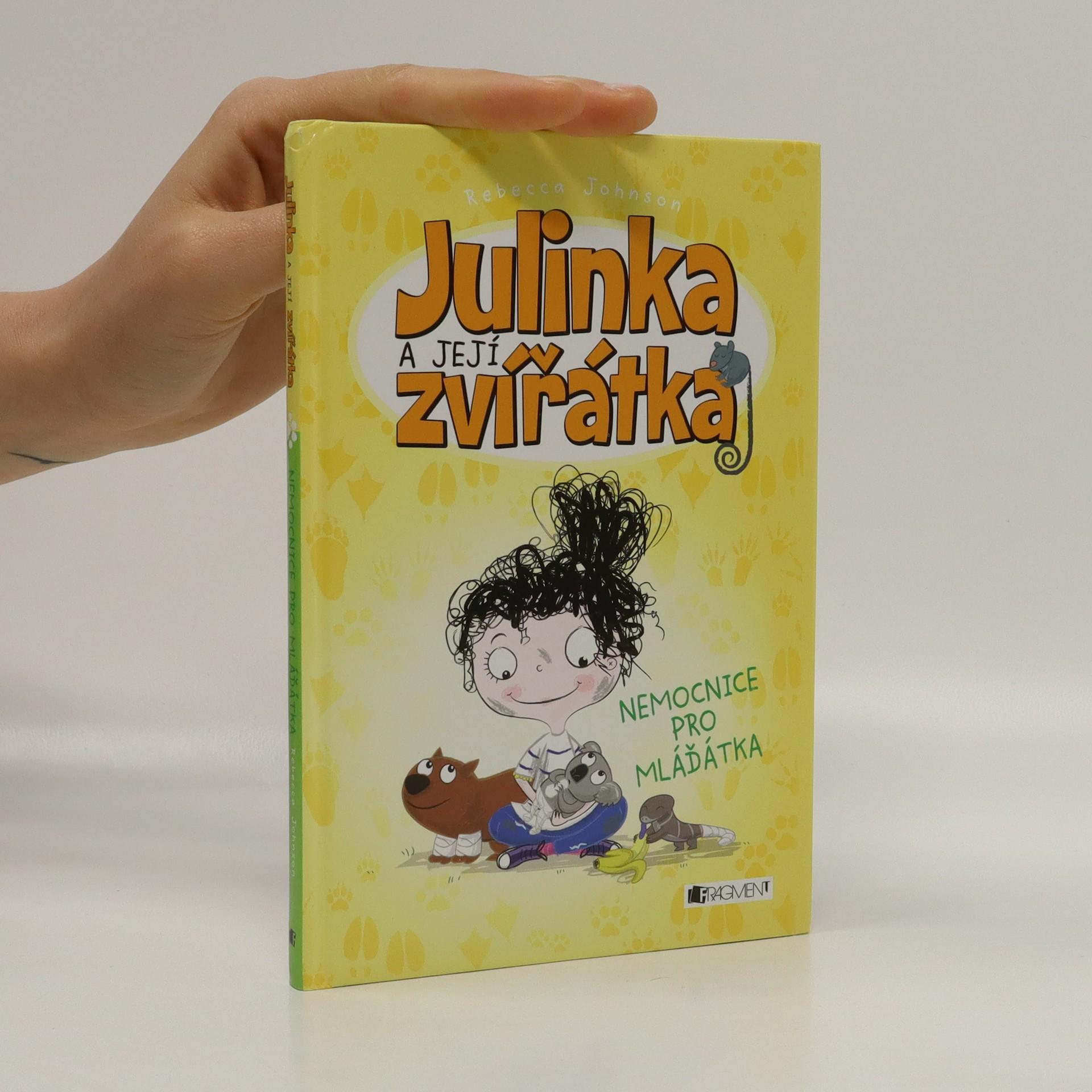 antikvární kniha Nemocnice pro mláďátka. Julinka a její zvířátka 4, 2015