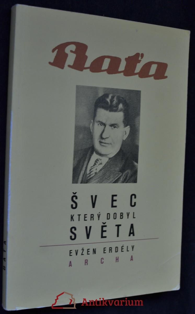 antikvární kniha Baťa. Švec, který dobyl světa, 1990