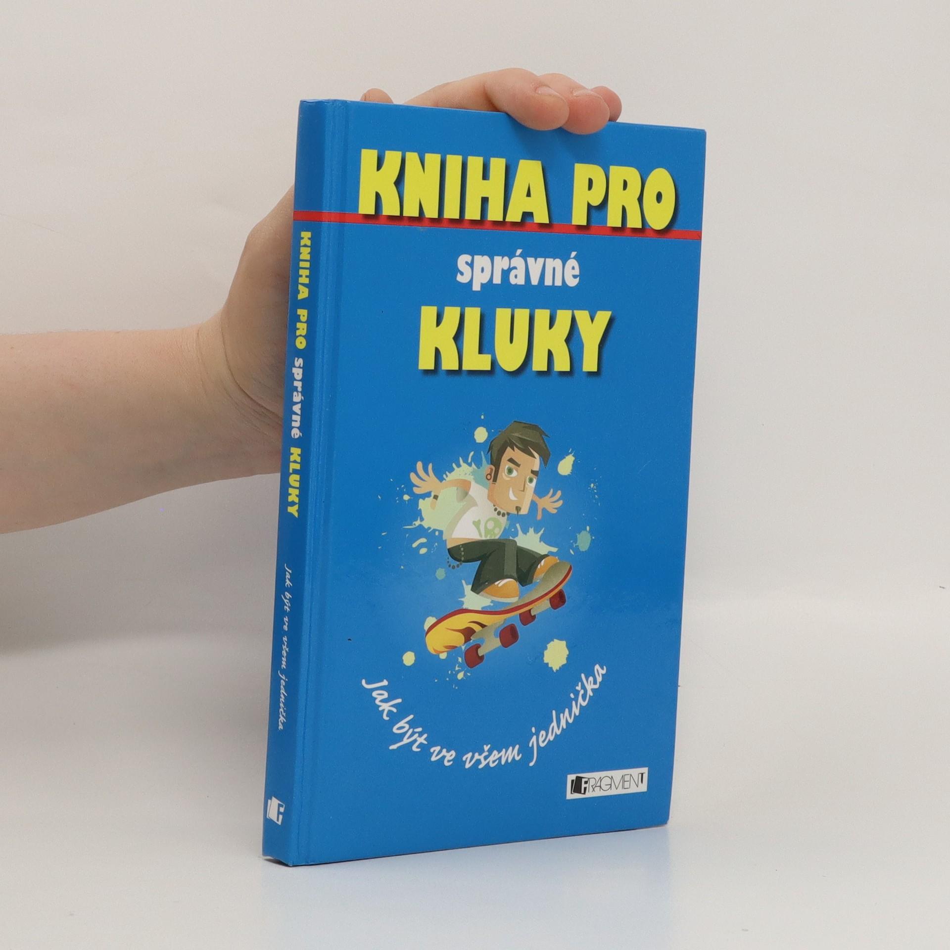 antikvární kniha Kniha pro správné kluky : jak být ve všem jednička, 2007