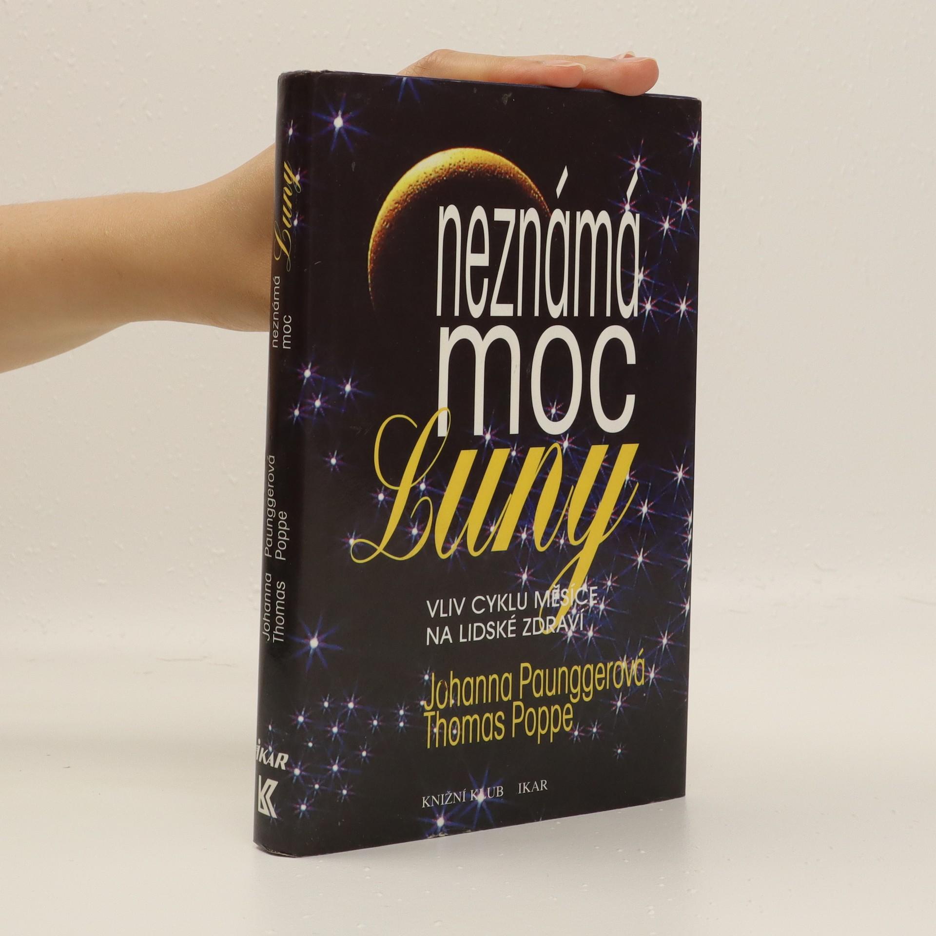 antikvární kniha Neznámá moc Luny : vliv cyklů Měsíce na lidské zdraví, 1996