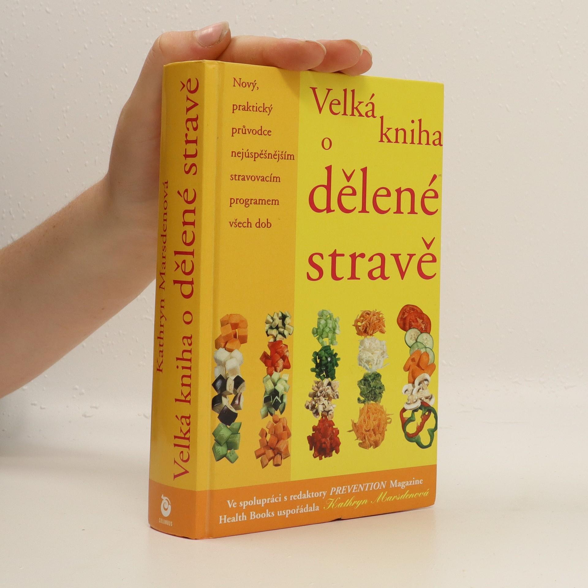 antikvární kniha Velká kniha o dělené stravě : nový, praktický průvodce nejúspěšnějším stravovacím programem všech dob, 2003