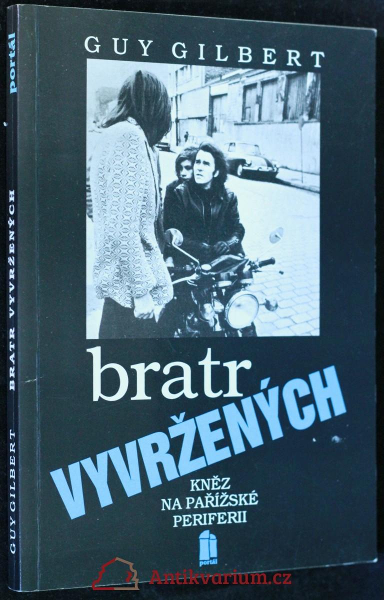 antikvární kniha Bratr vyvržených : Kněz na pařížské periferii, 1993