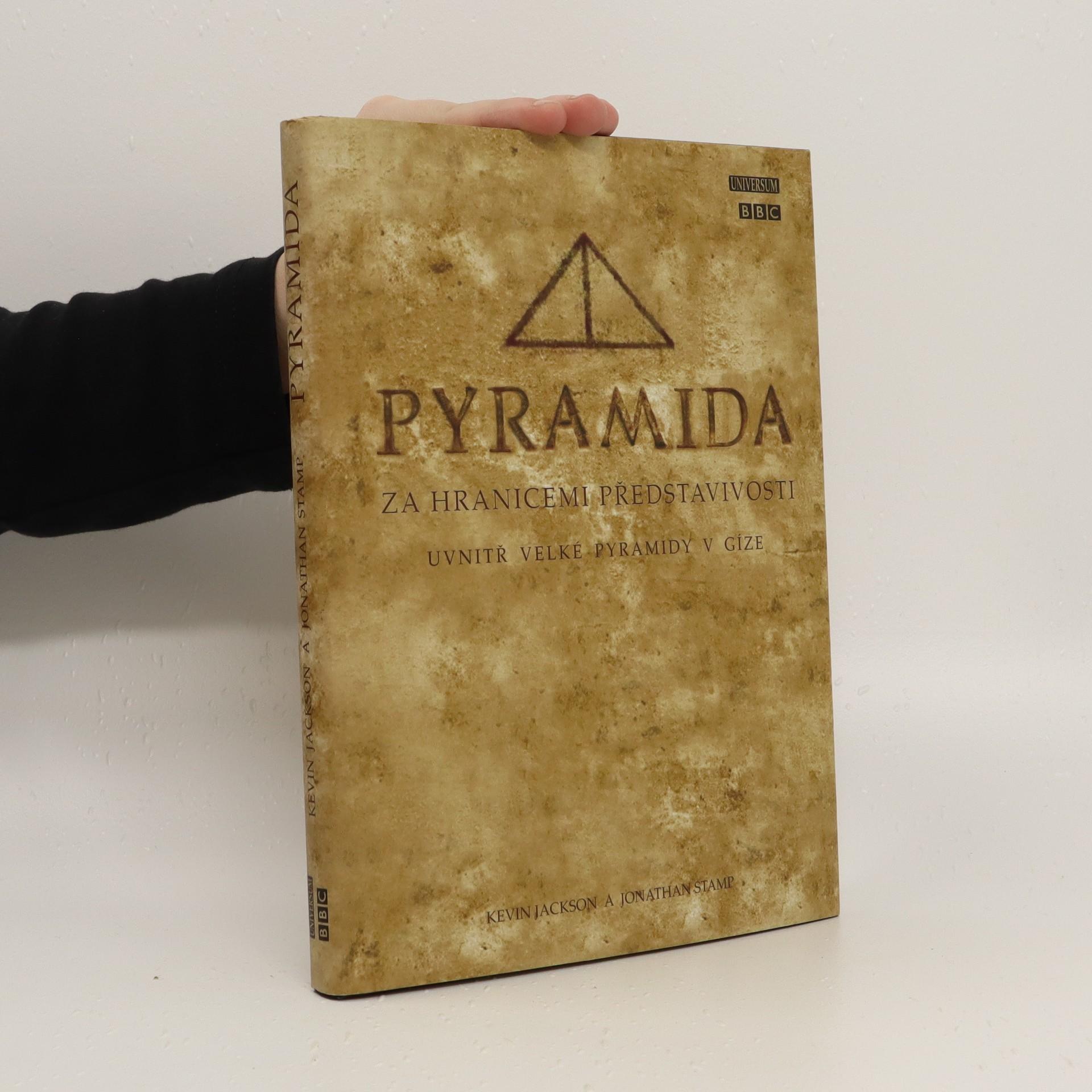 antikvární kniha Pyramida : za hranicemi představivosti : uvnitř velké pyramidy v Gíze, 2003