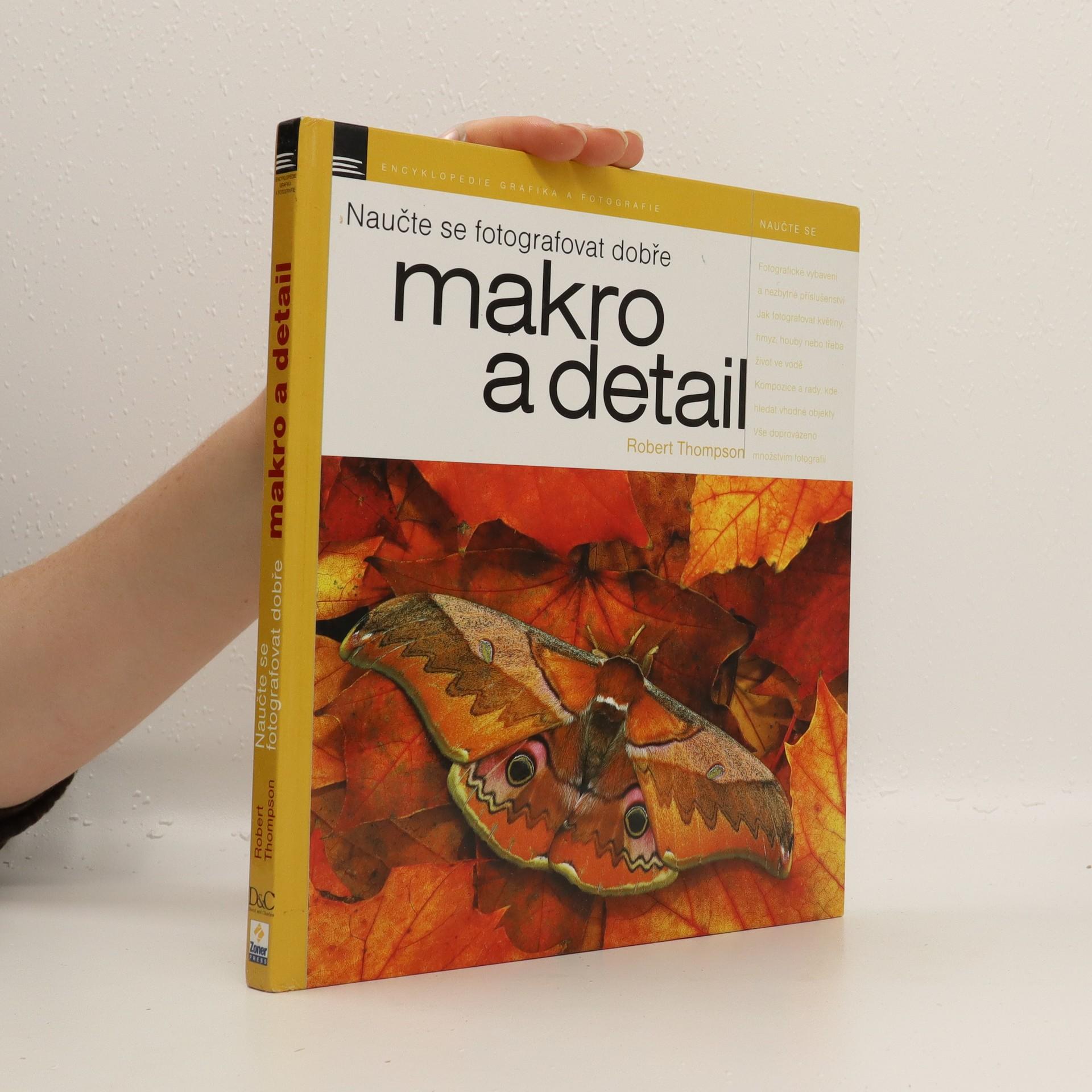 antikvární kniha Naučte se fotografovat dobře makro a detail, 2006