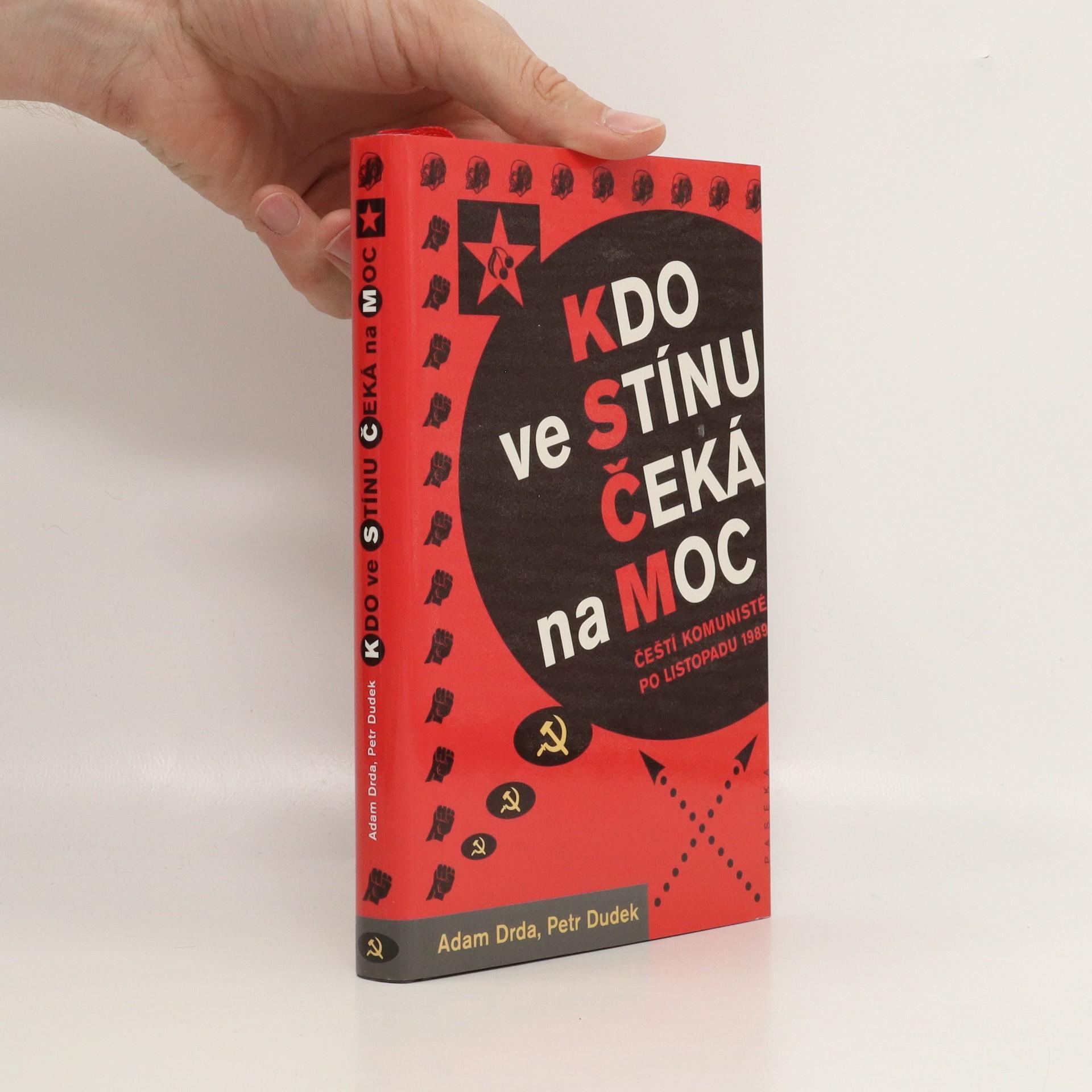 antikvární kniha Kdo ve stínu čeká na moc : čeští komunisté po listopadu 1989, 2006
