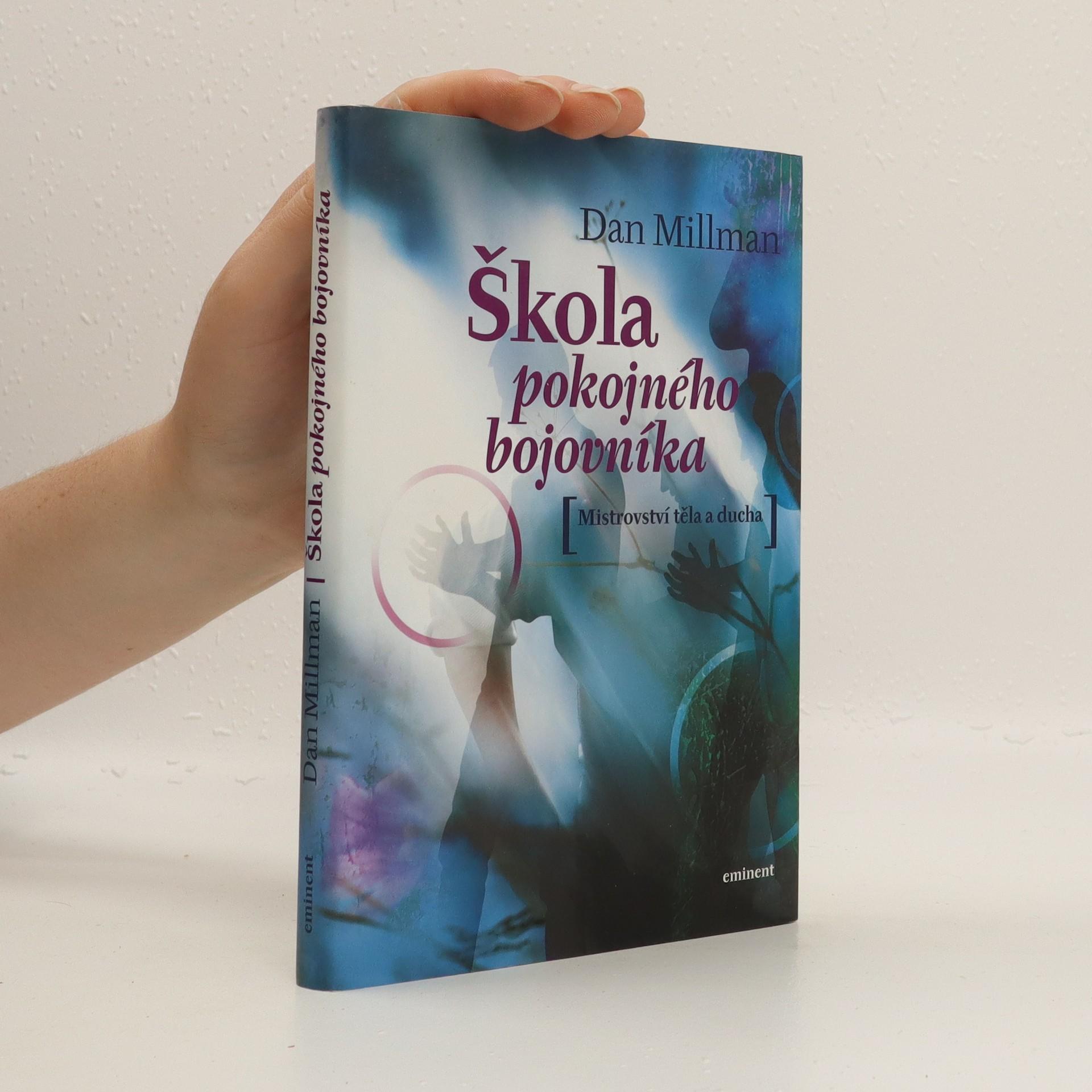 antikvární kniha Škola pokojného bojovníka. Mistrovství těla a ducha, 2006