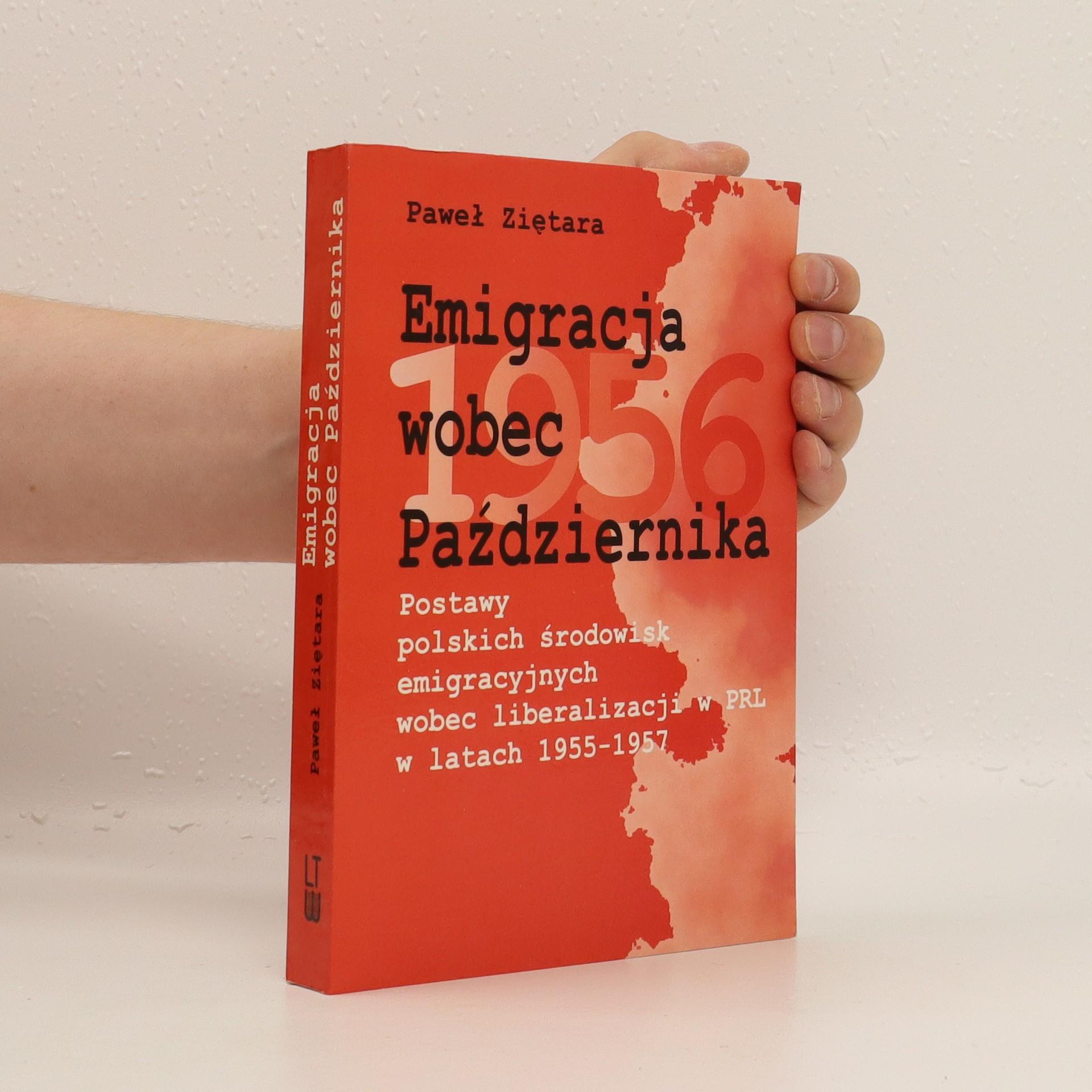 antikvární kniha Emigracja wobec Października : postawy polskich środowisk emigracyjnych wobec liberalizacji w PRL w latach 1955-1957, 2001