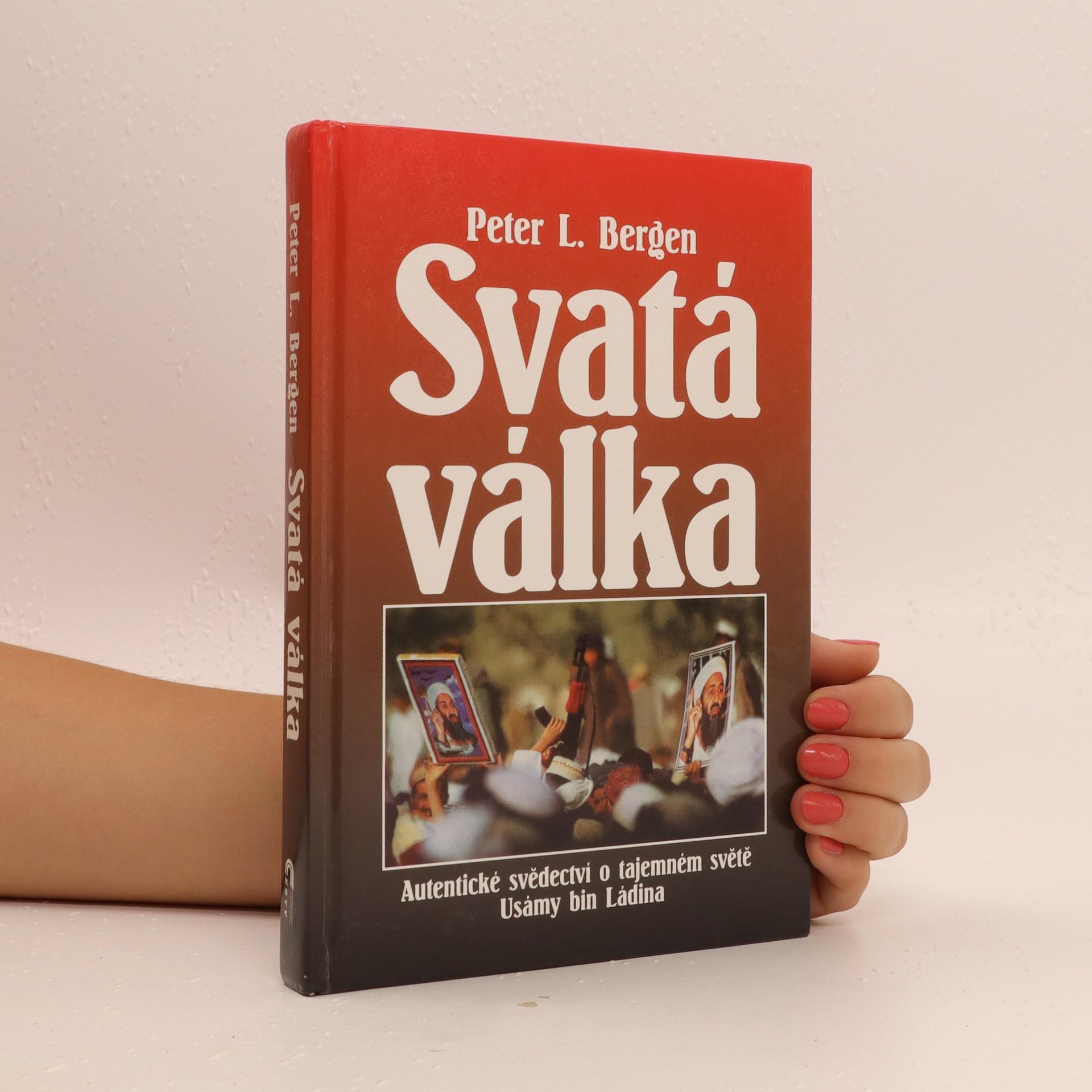 antikvární kniha Svatá válka : autentické svědectví o tajemném světě Usámy bin Ládina, 2002