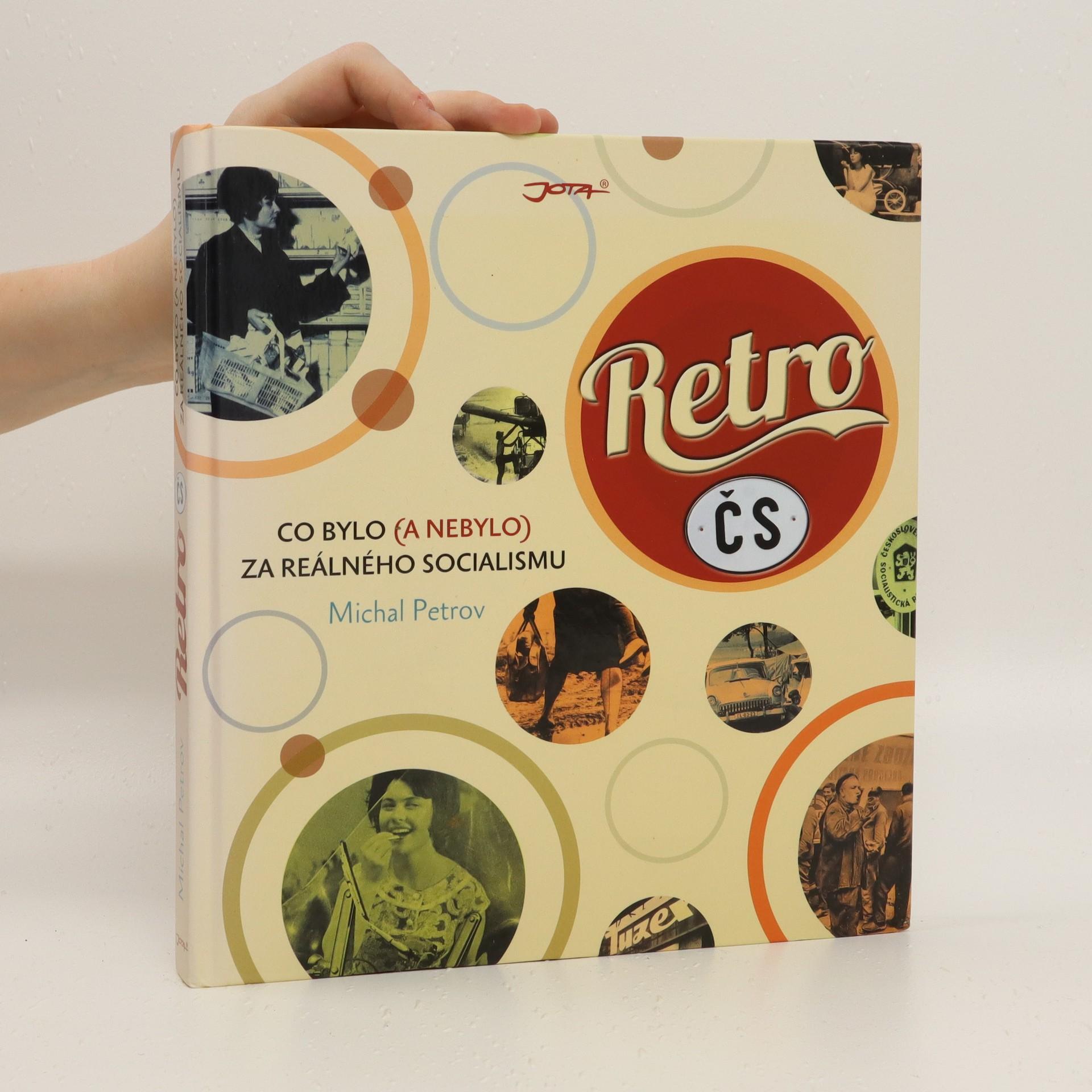 antikvární kniha Retro ČS. Co bylo (a nebylo) za reálného socialismu, 2013