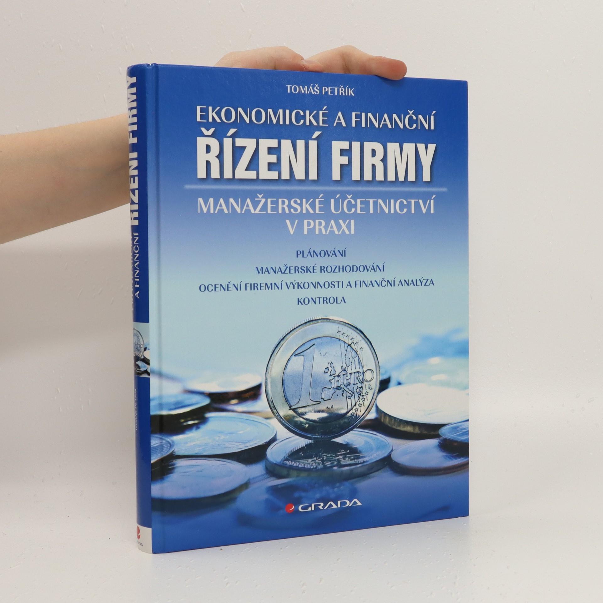 antikvární kniha Ekonomické a finanční řízení firmy : manažerské účetnictví v praxi, 2005