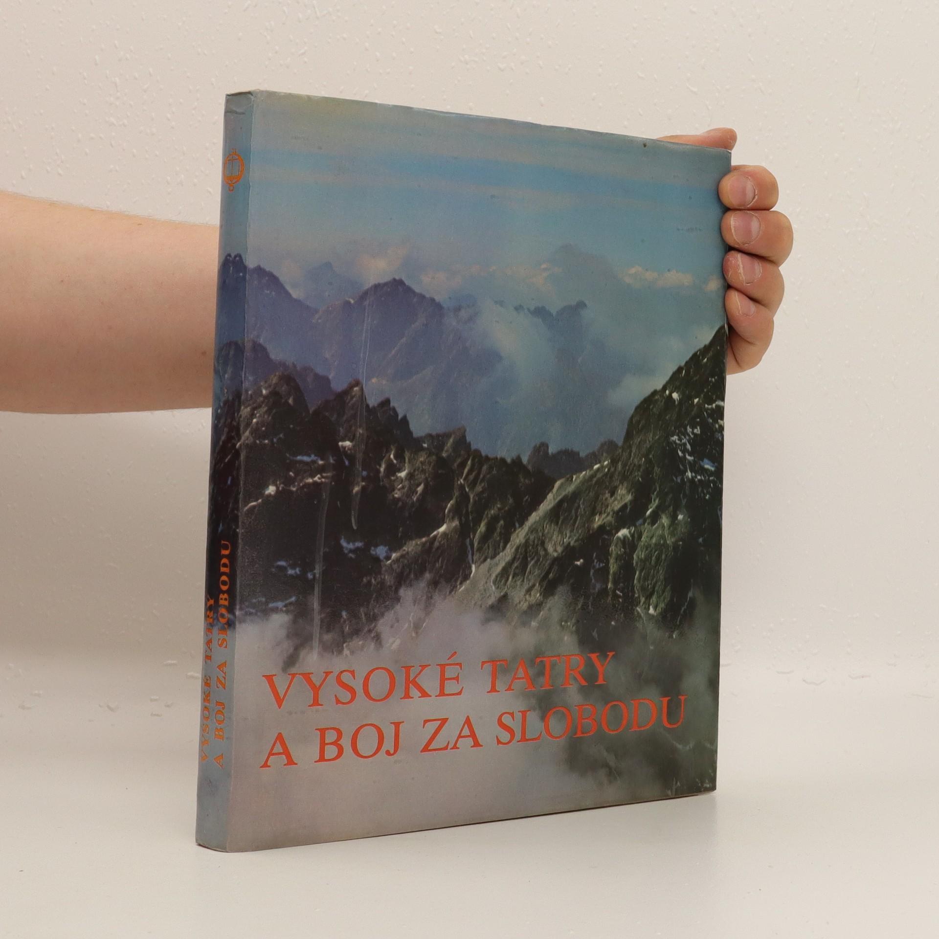 antikvární kniha Vysoké Tatry a boj za slobodu, 1982
