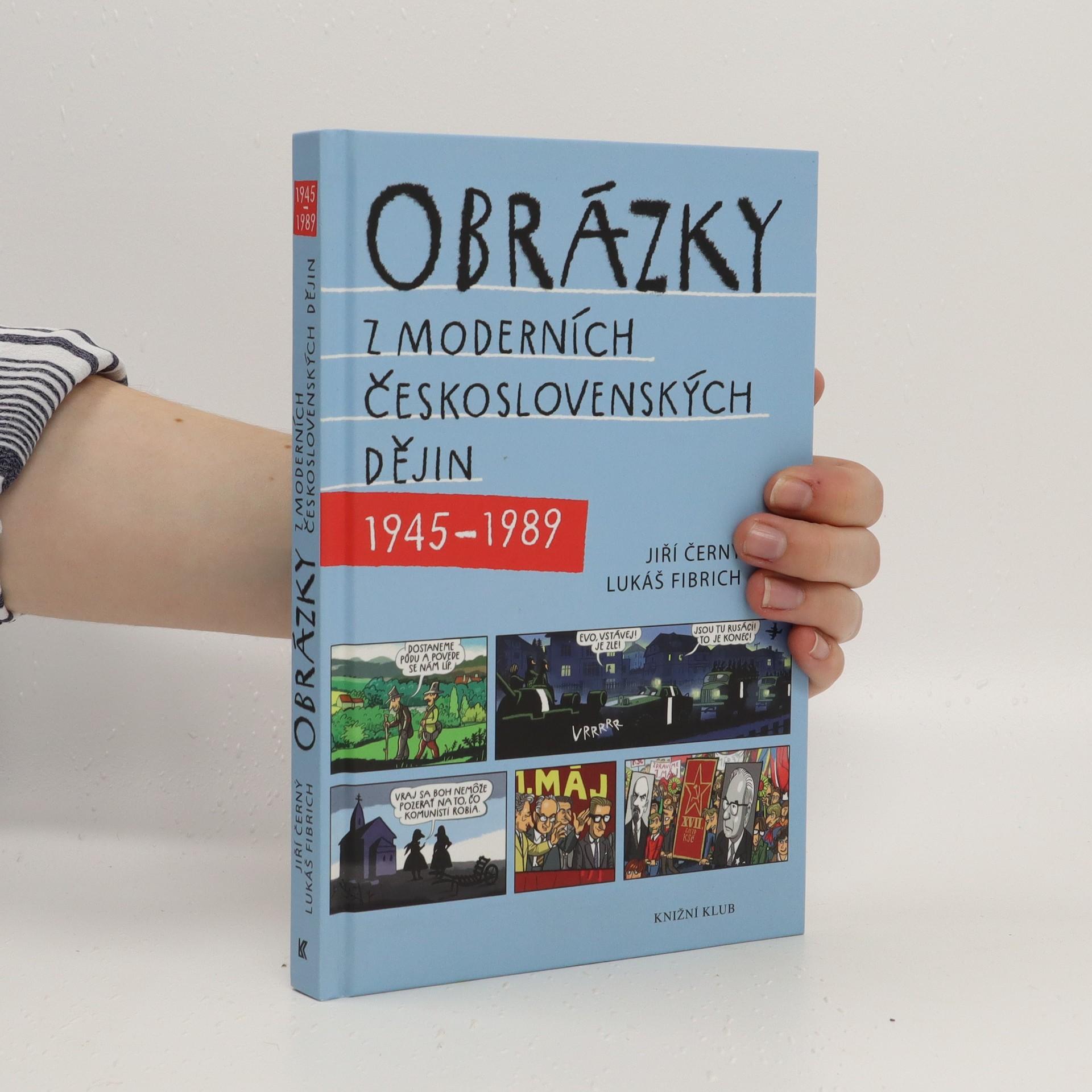 antikvární kniha Obrázky z moderních československých dějin : 1945-1989, 2016
