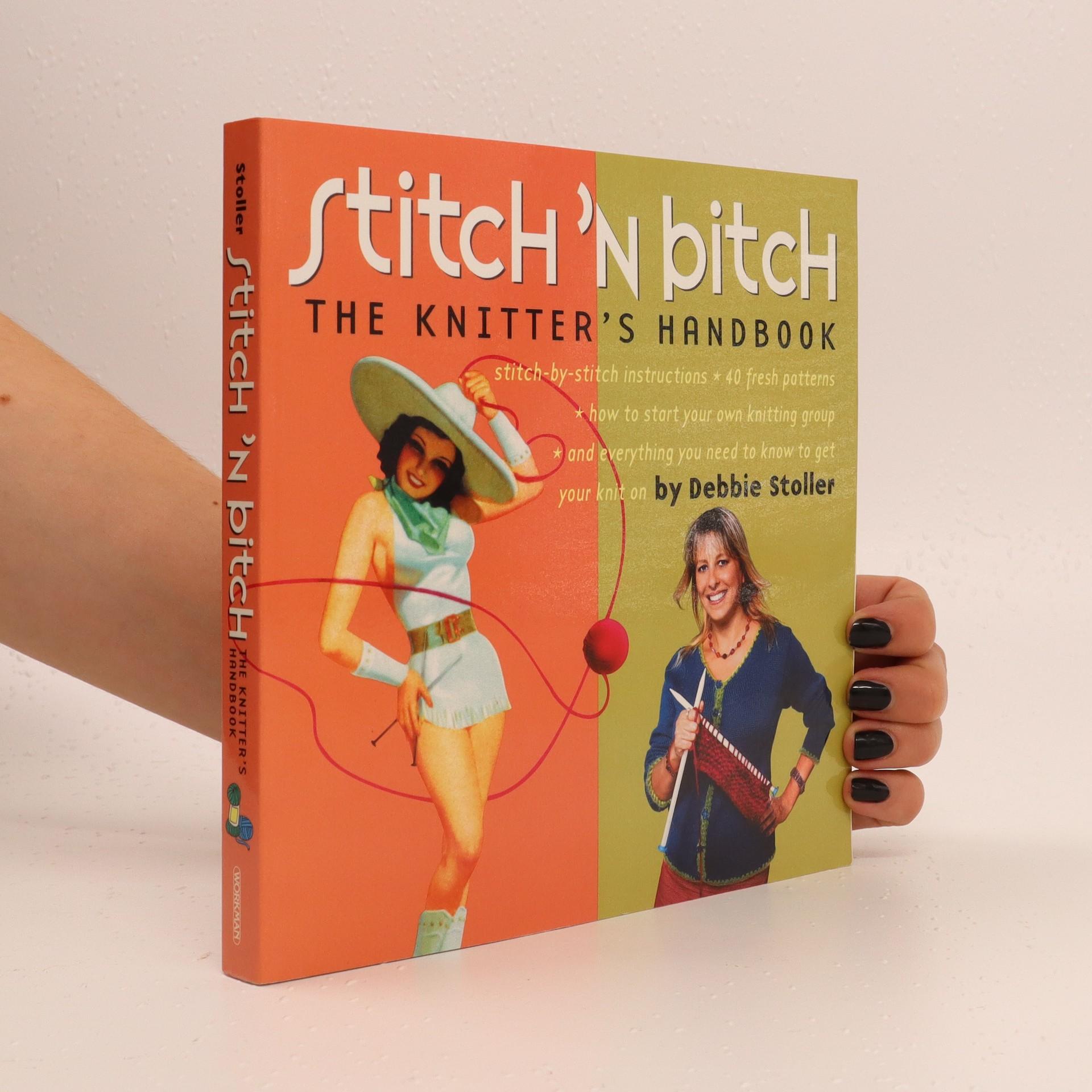 antikvární kniha Stitch 'n bitch : the knitter's handbook, 2003