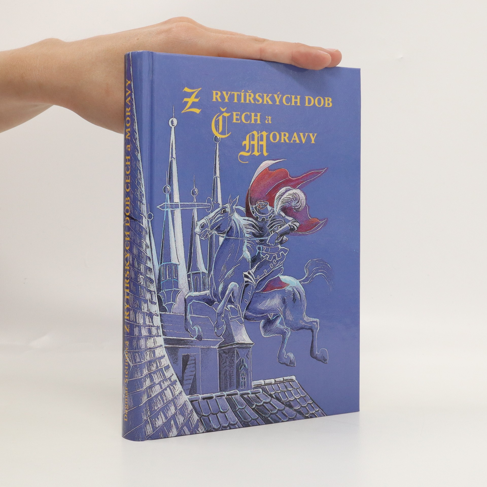 antikvární kniha Z rytířských dob Čech a Moravy : (zkazky, pověsti a legendy), 1998