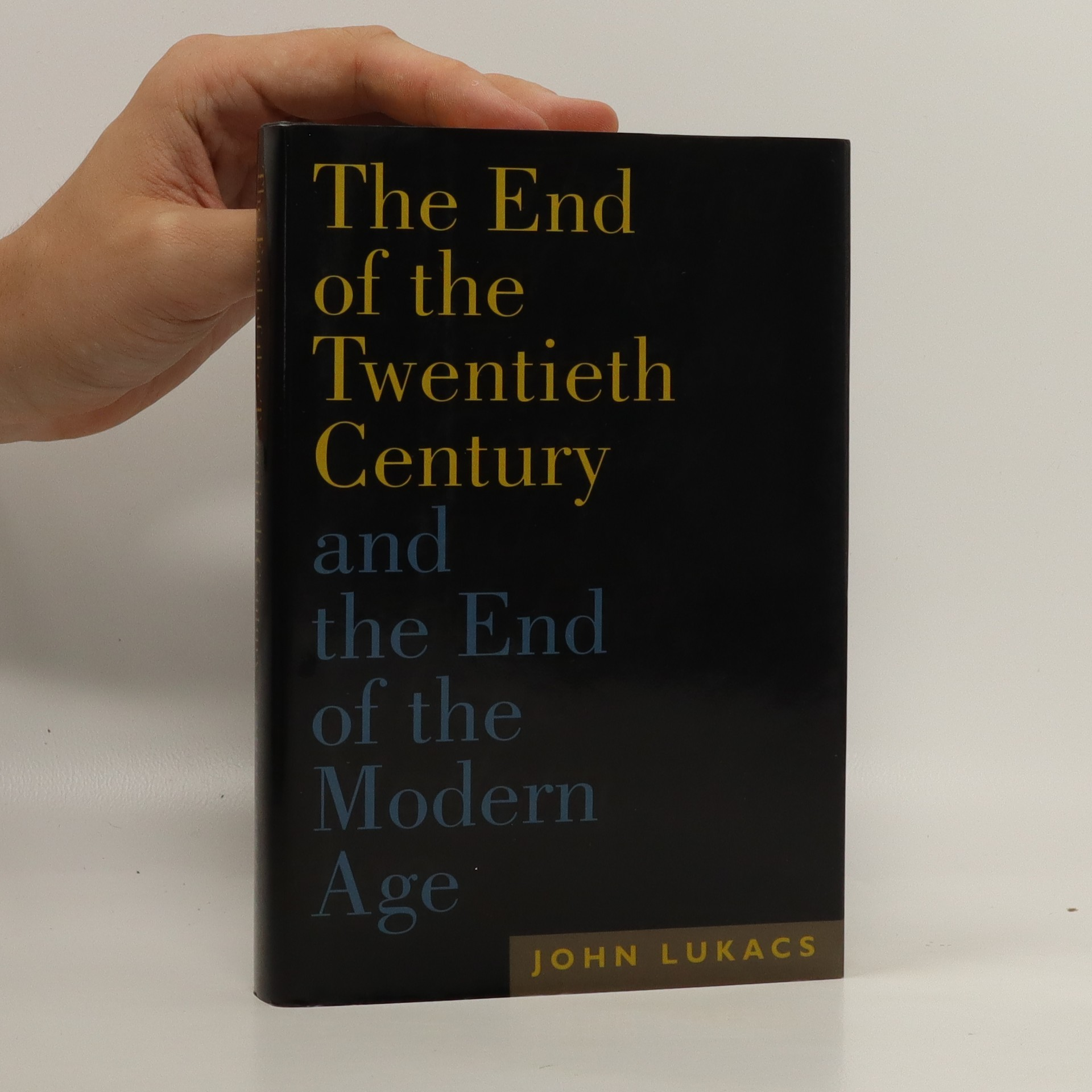 antikvární kniha The end of the twentieth century : and the end of the modern age, neuveden