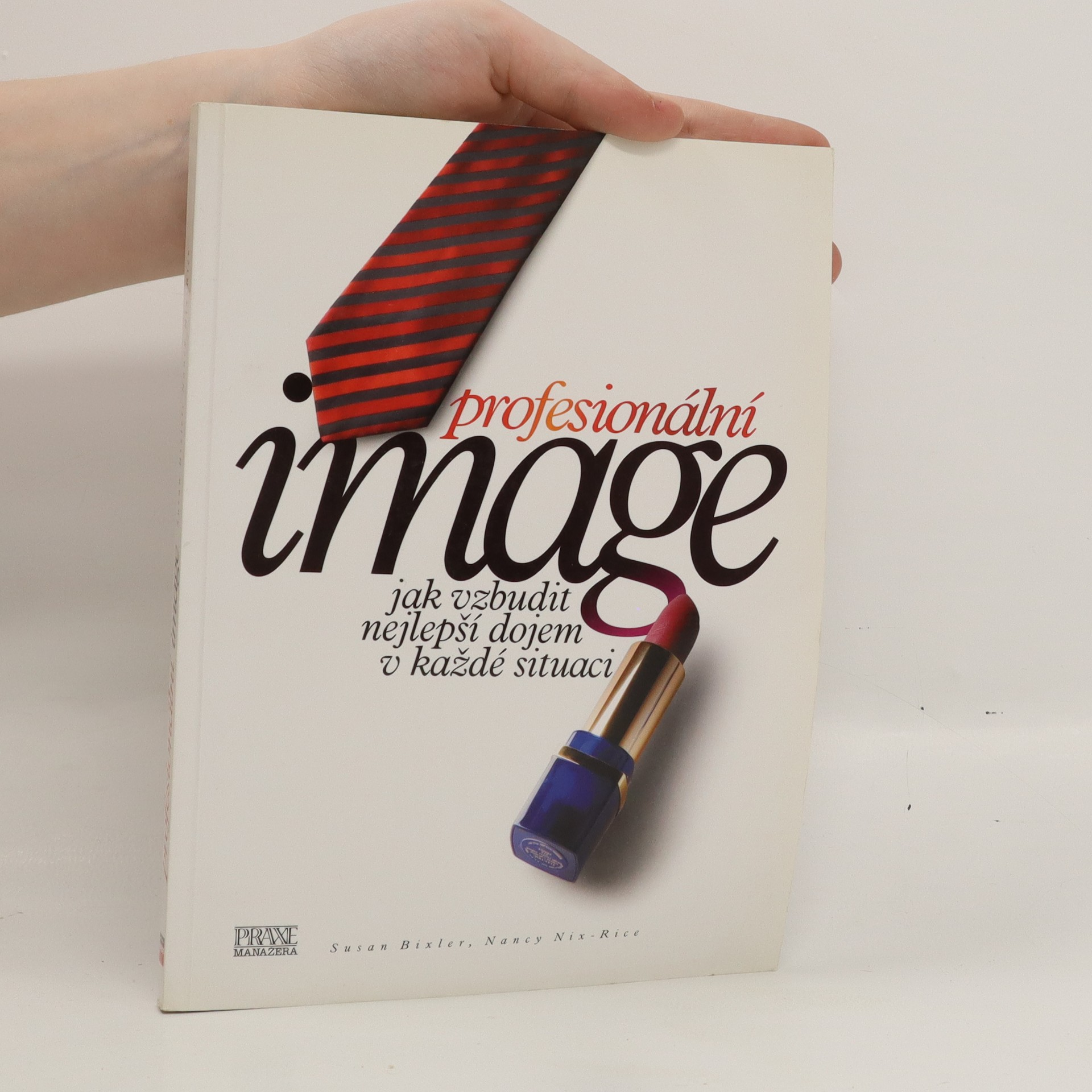 antikvární kniha Profesionální image : jak vzbudit nejlepší dojem v každé situaci, 2006