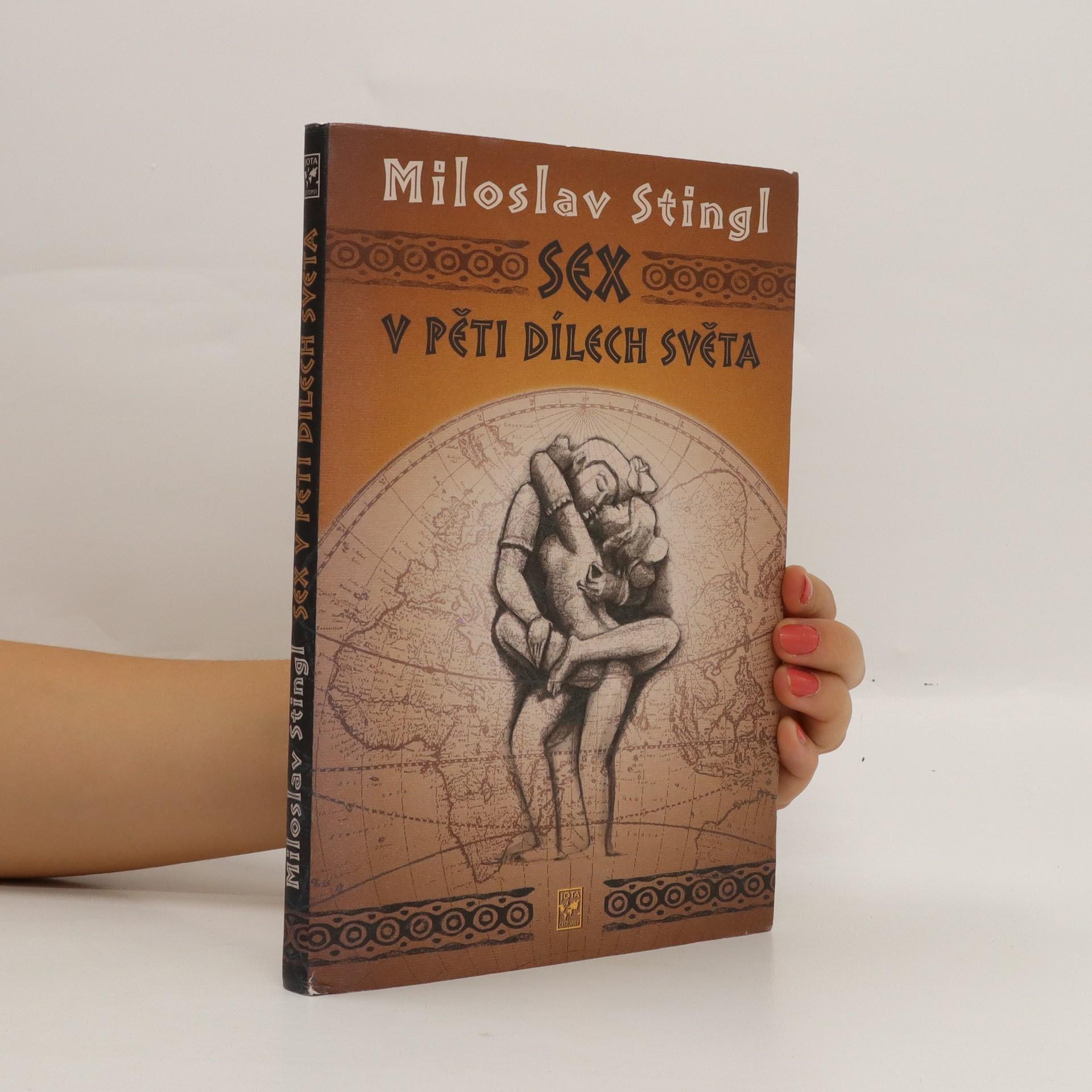 antikvární kniha Sex v pěti dílech světa aneb cestopis časem a prostorem tělesné lásky, 2010