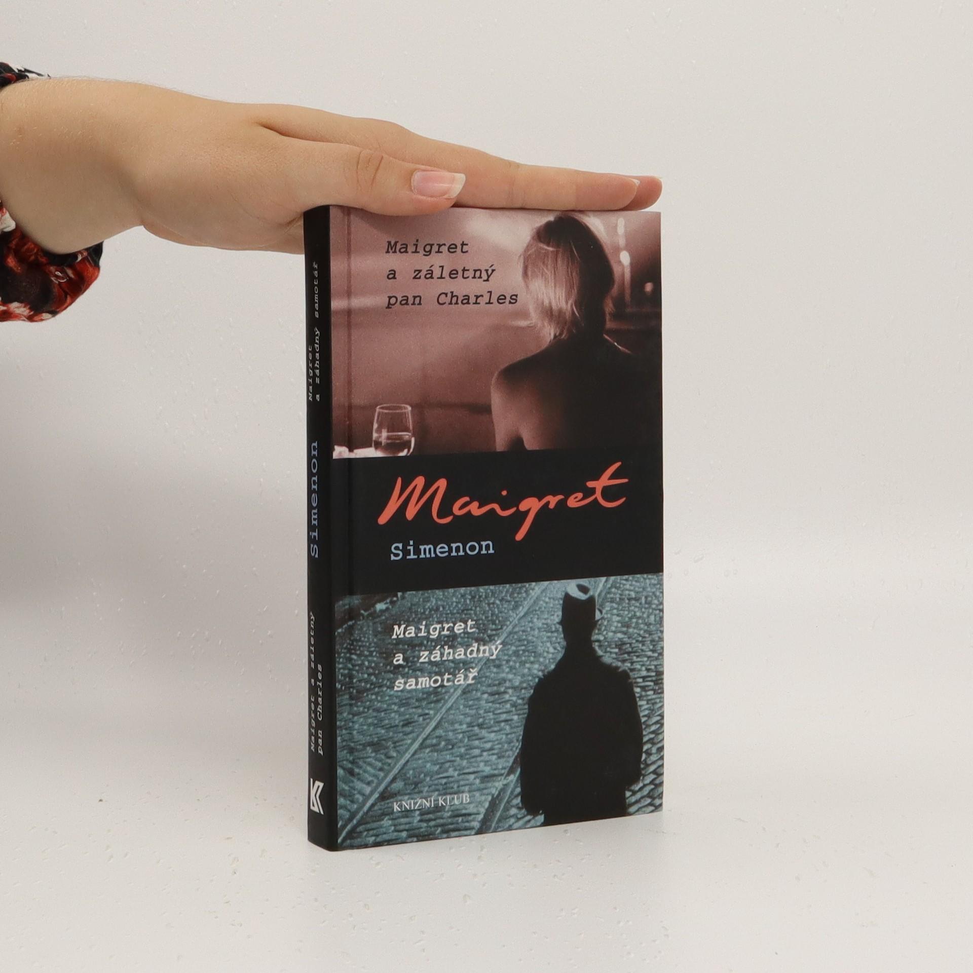 antikvární kniha Maigret a záletný pan Charles ; Maigret a záhadný samotář, 2004