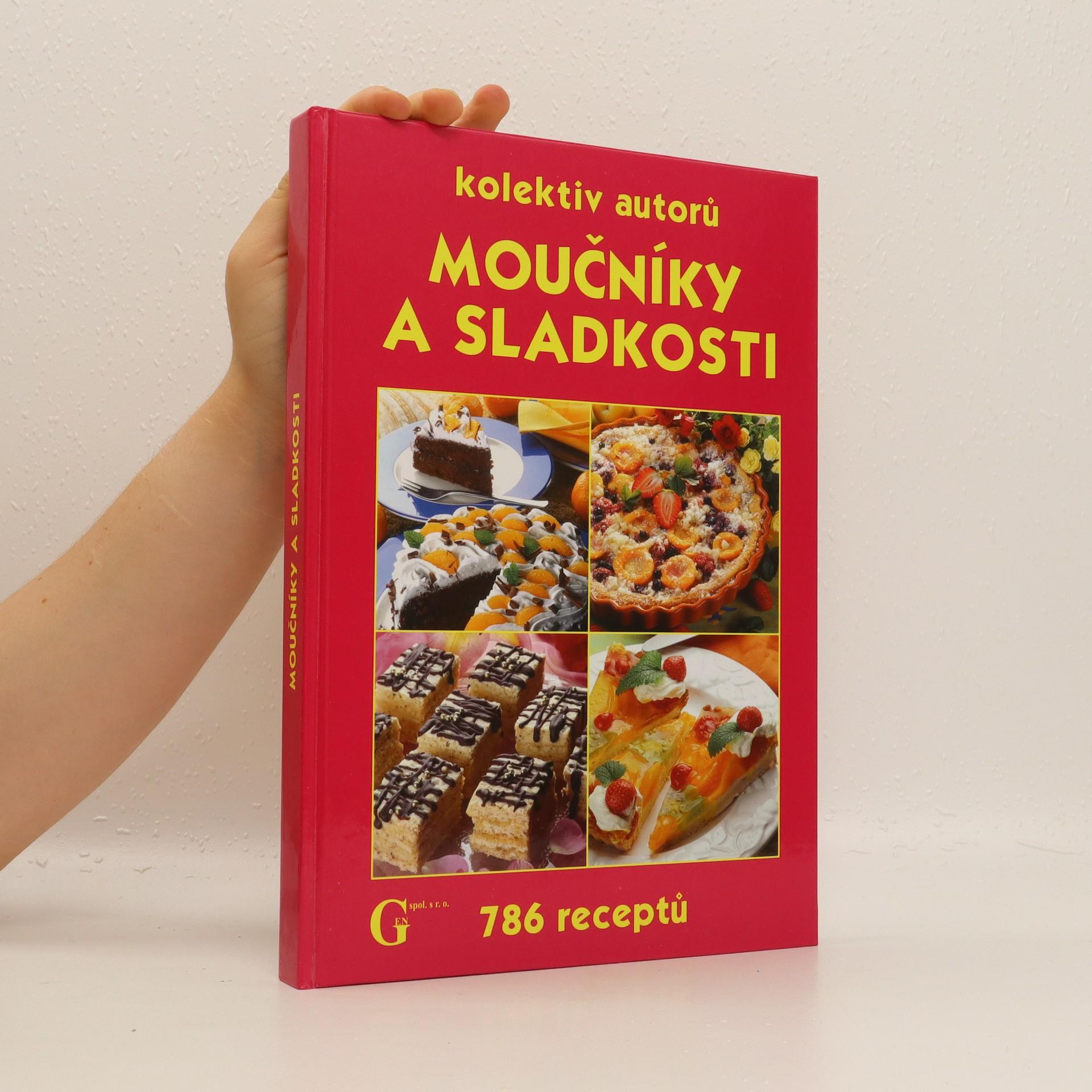antikvární kniha Moučníky a sladkosti : 786 receptů, 2004