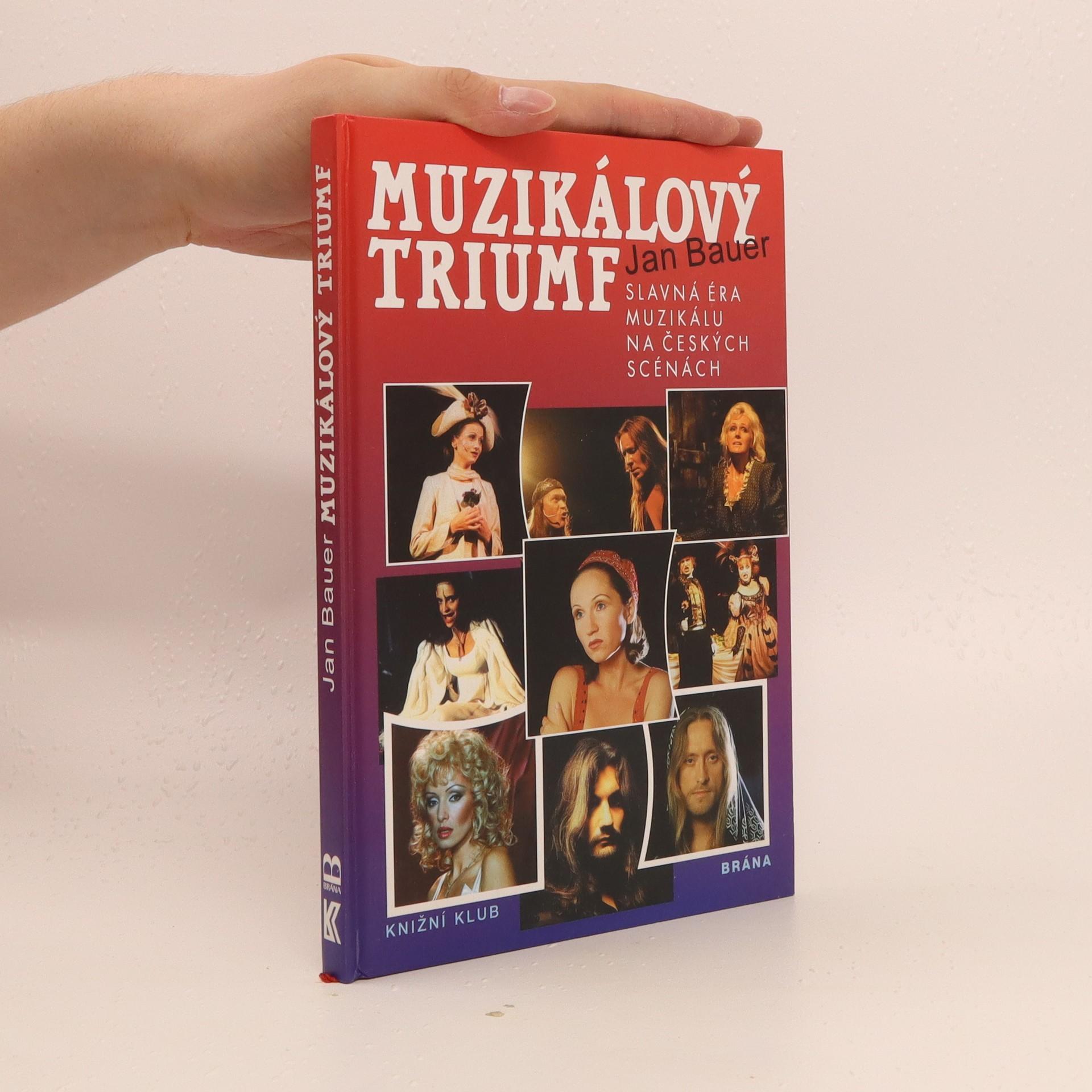 antikvární kniha Muzikálový triumf slavná éra muzikálu na českých scénách, 1999