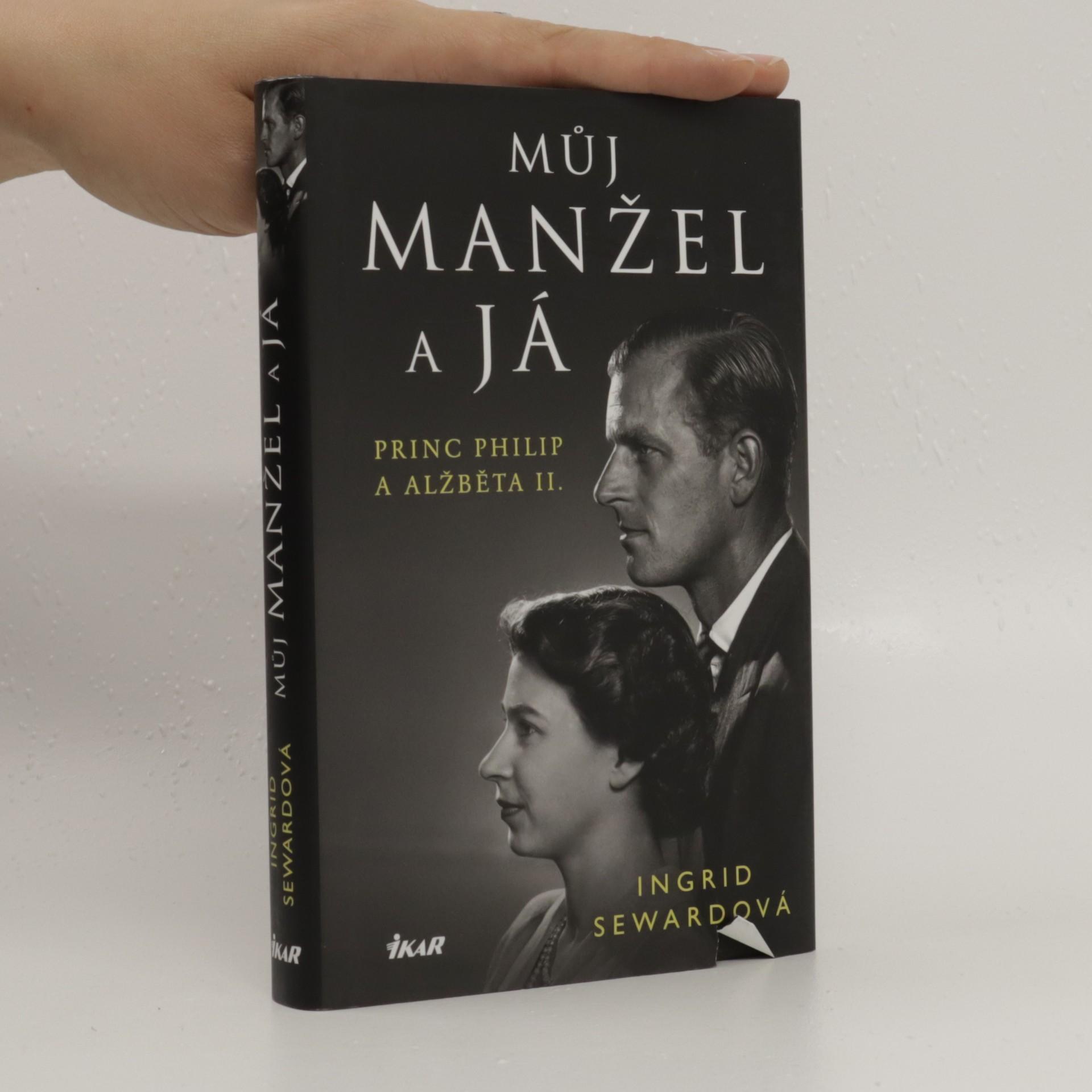 antikvární kniha Můj manžel a já : princ Philip a Alžběta II., 2018