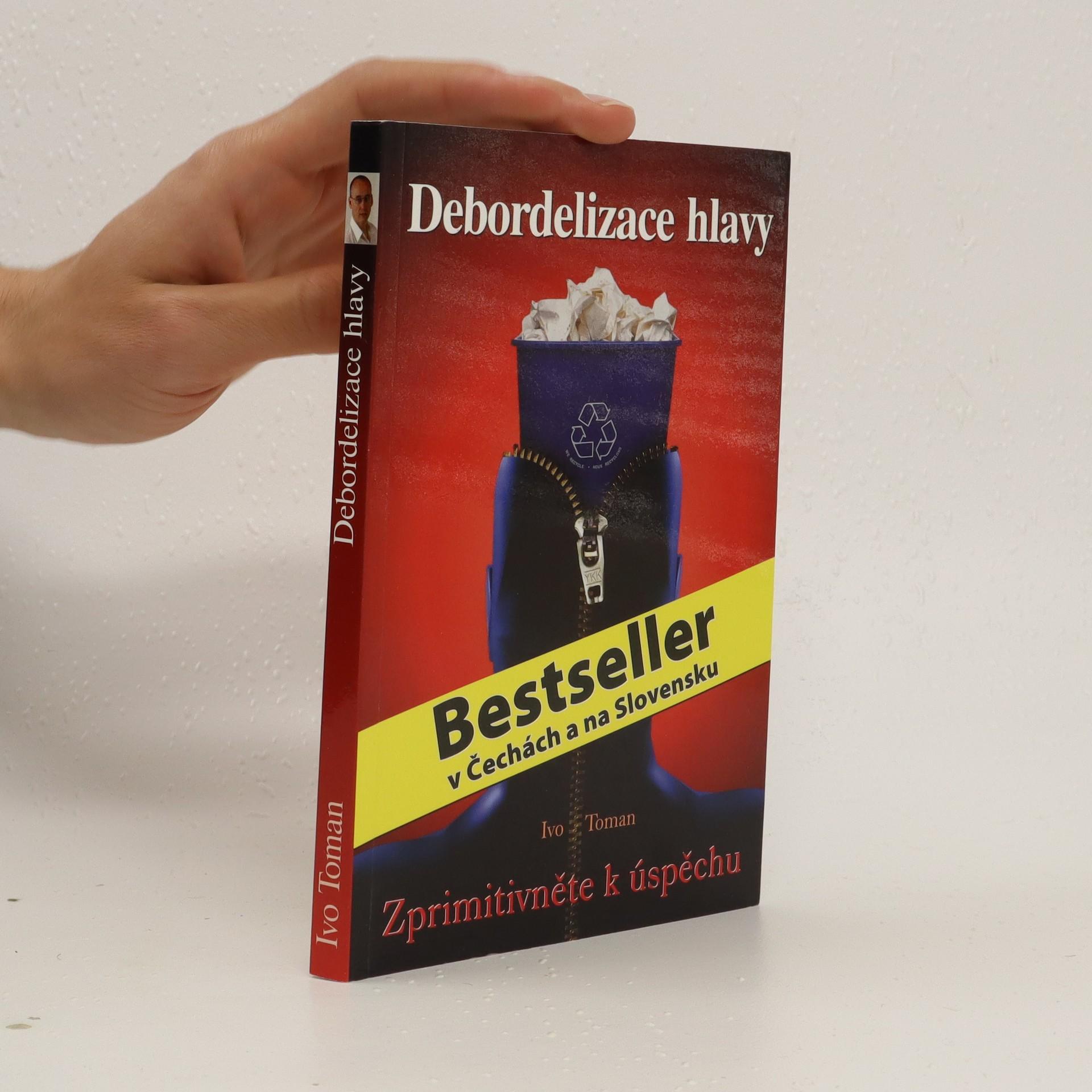 antikvární kniha Debordelizace hlavy - zprimitivněte k úspěchu, neuveden