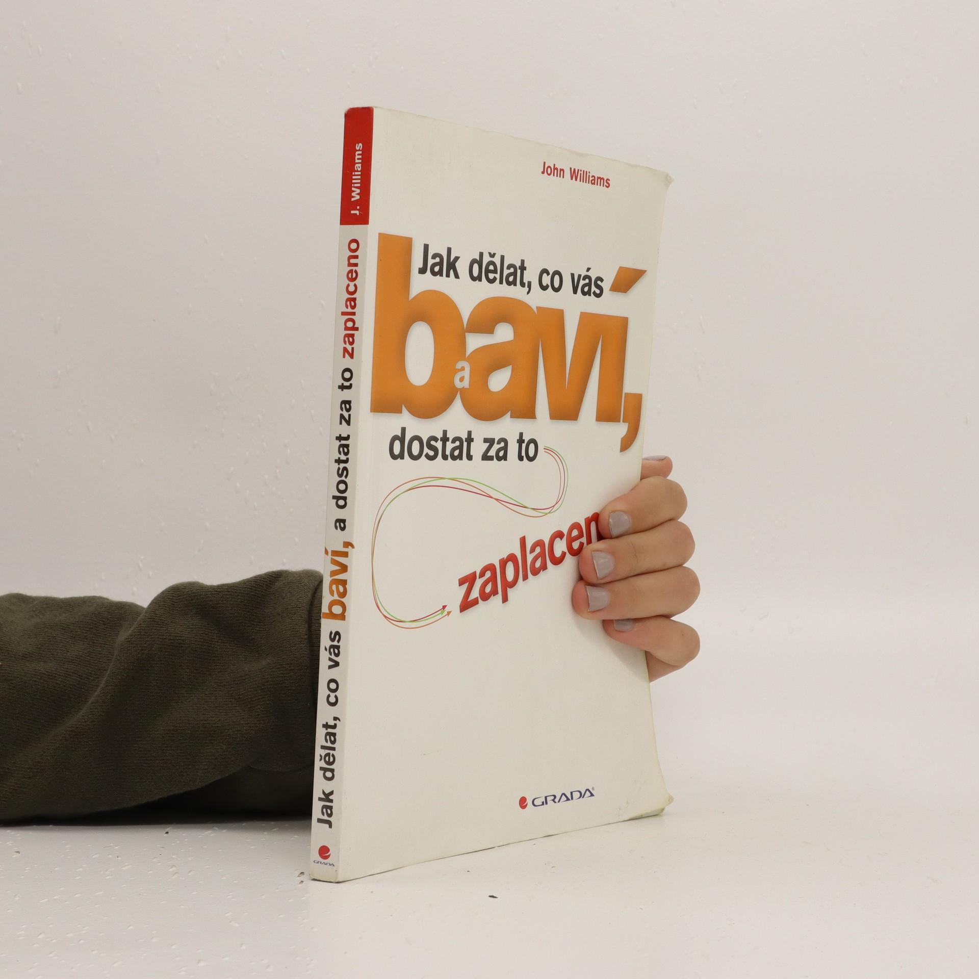 antikvární kniha Jak dělat, co vás baví, a dostat za to zaplaceno, 2012