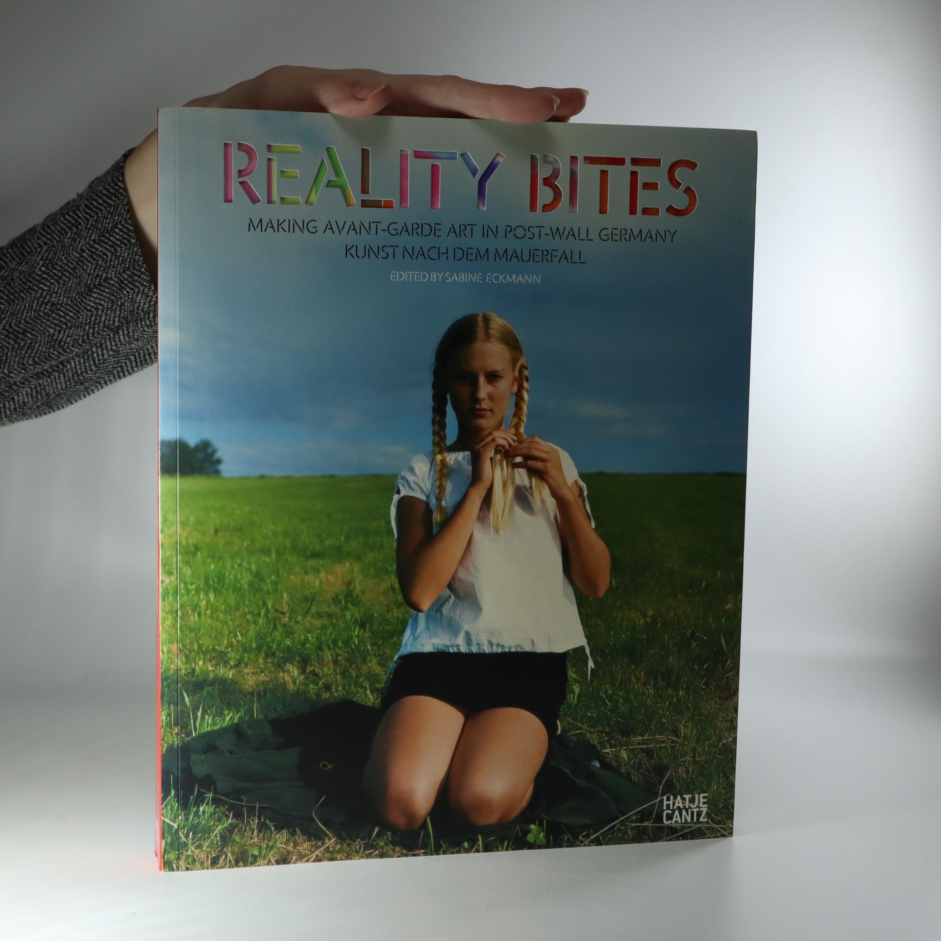 antikvární kniha Reality Bites. Making Avant-garde Art in Post-Wall Germany. Kunst nach dem Mauerfall, 2007