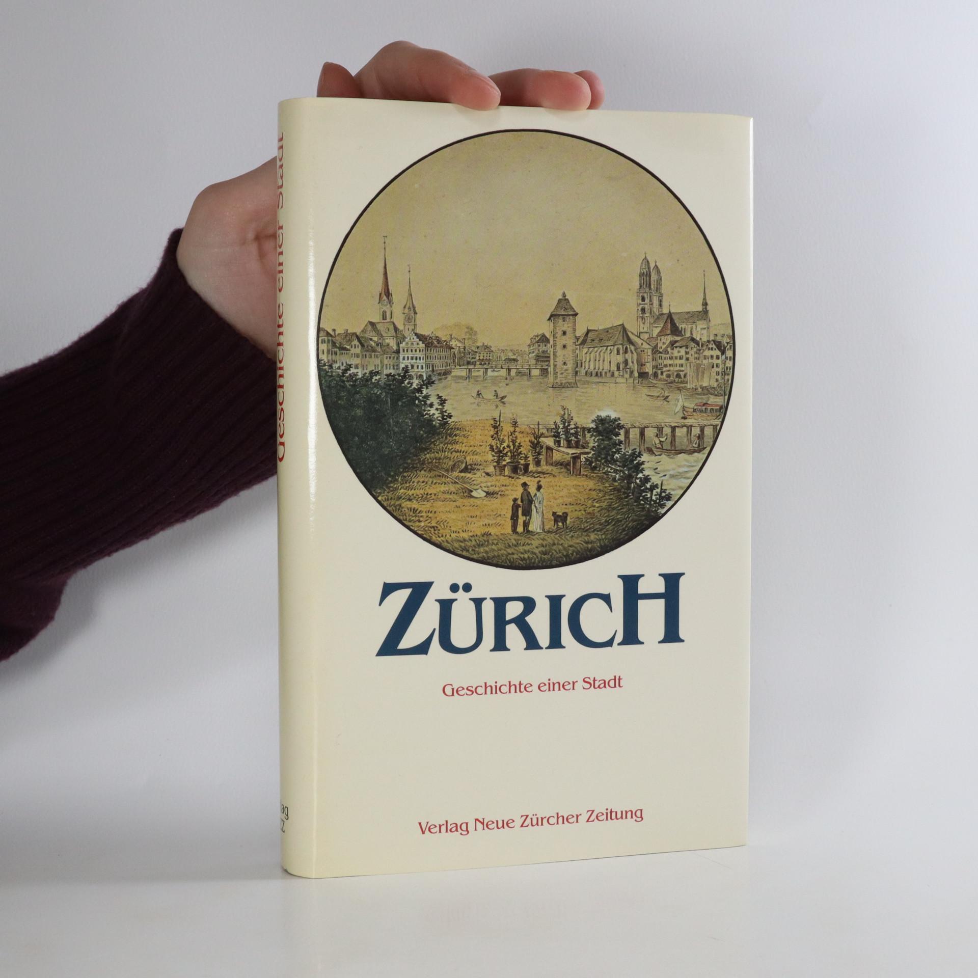 antikvární kniha Zurich. Geschichte einer Stadt., neuveden