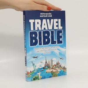náhled knihy - Travel bible. Praktické rady za milion, jak procestovat svět za pusu