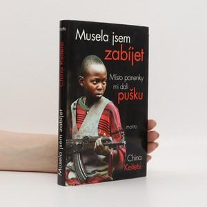 náhled knihy - Musela jsem zabíjet : místo panenky mi dali pušku