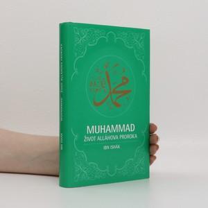 náhled knihy - Muhammad. Život Alláhova proroka.