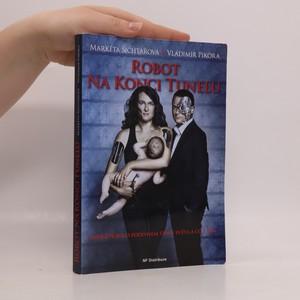 náhled knihy - Robot na konci tunelu, aneb, Zpráva o podivném stavu světa a co s tím